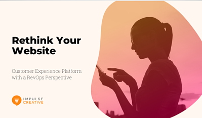 Rethink Your Website: Customer Experience Platform with a RevOps Perspective