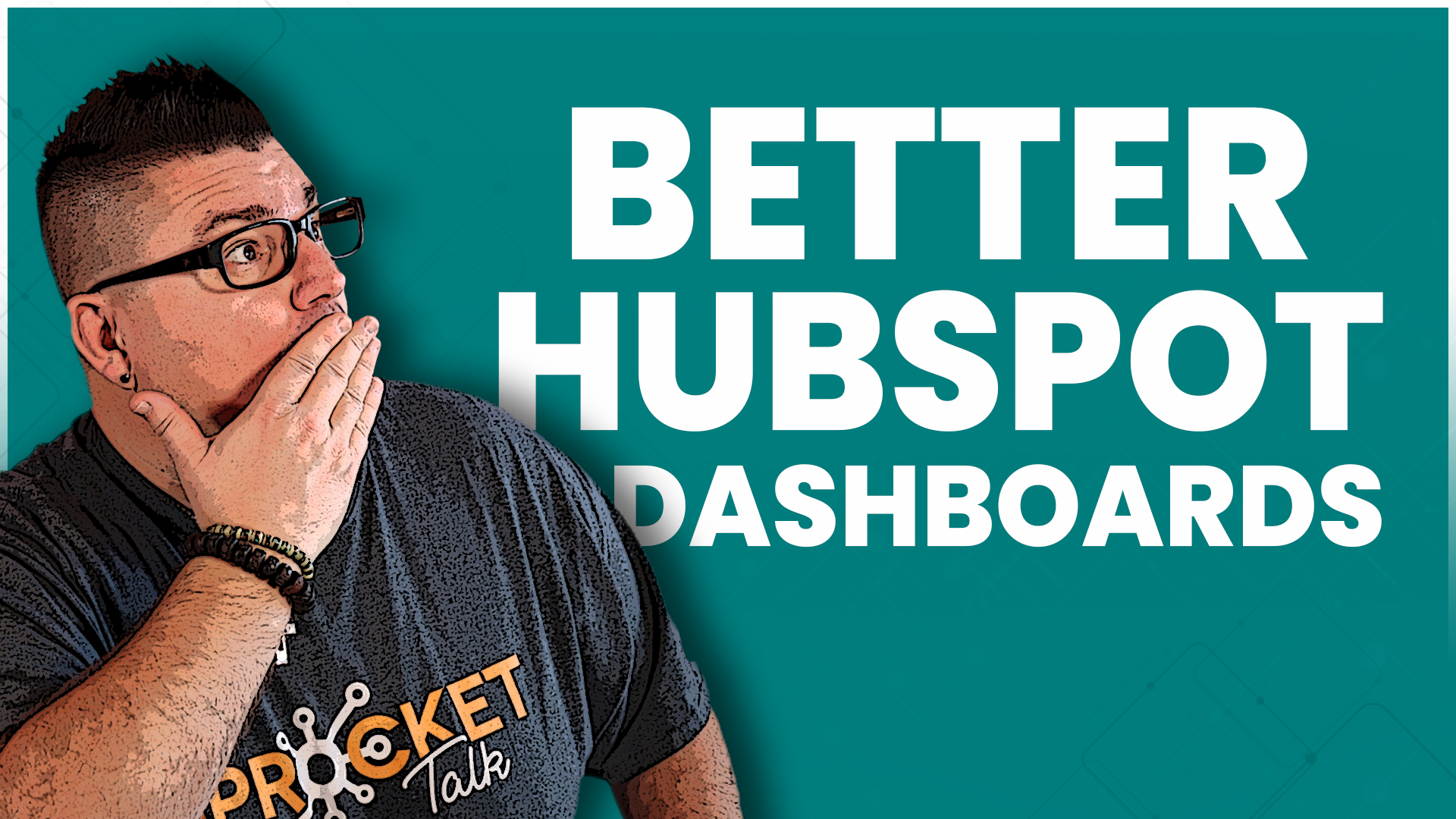 Tutorial - Better HubSpot Dashboards