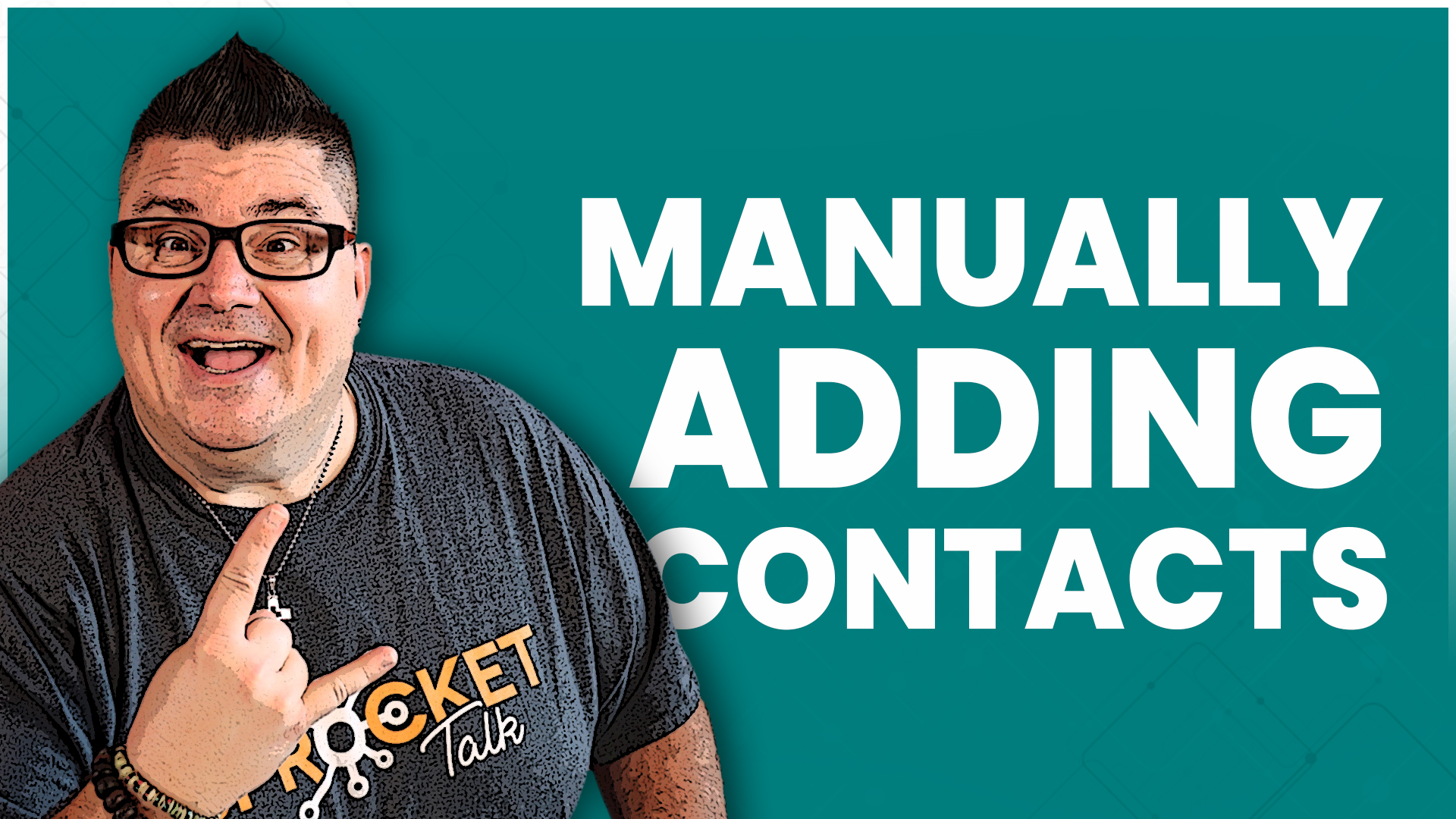 Tutorial - Manually Adding Contacts