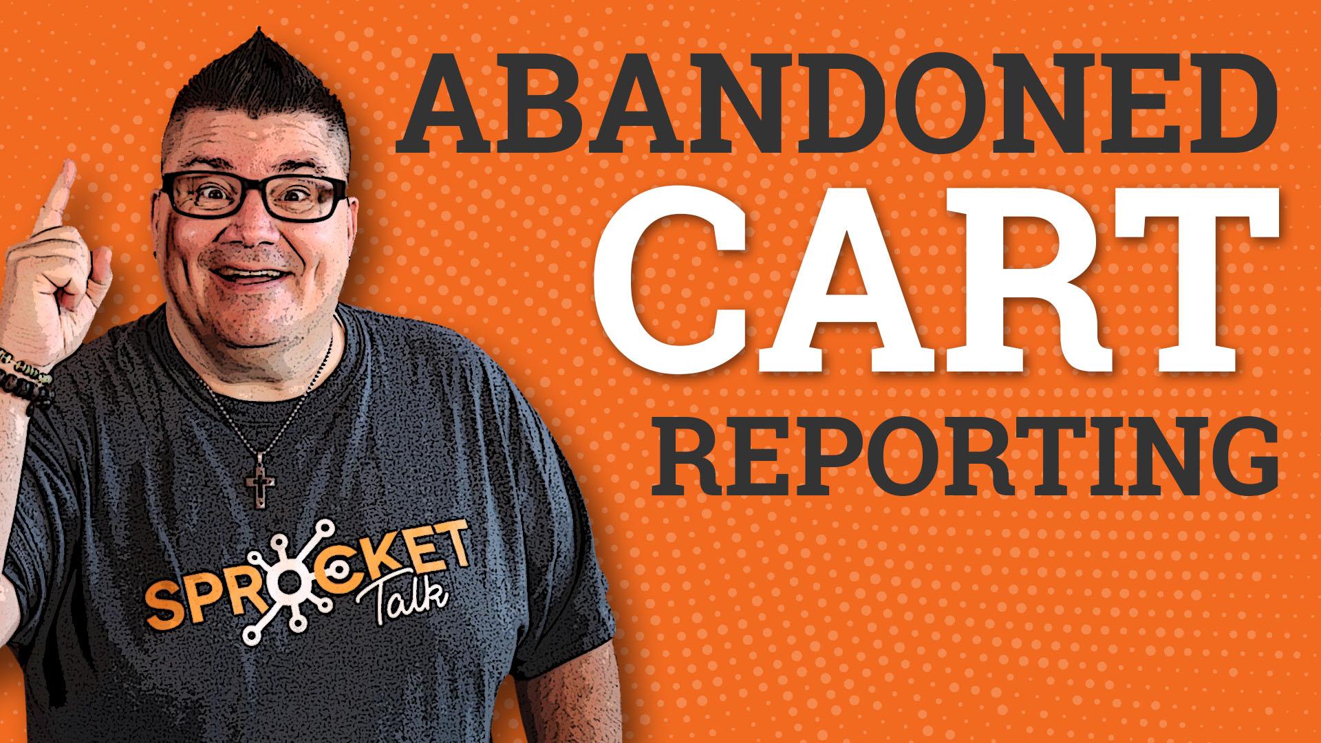 Abandoned Cart Reporting