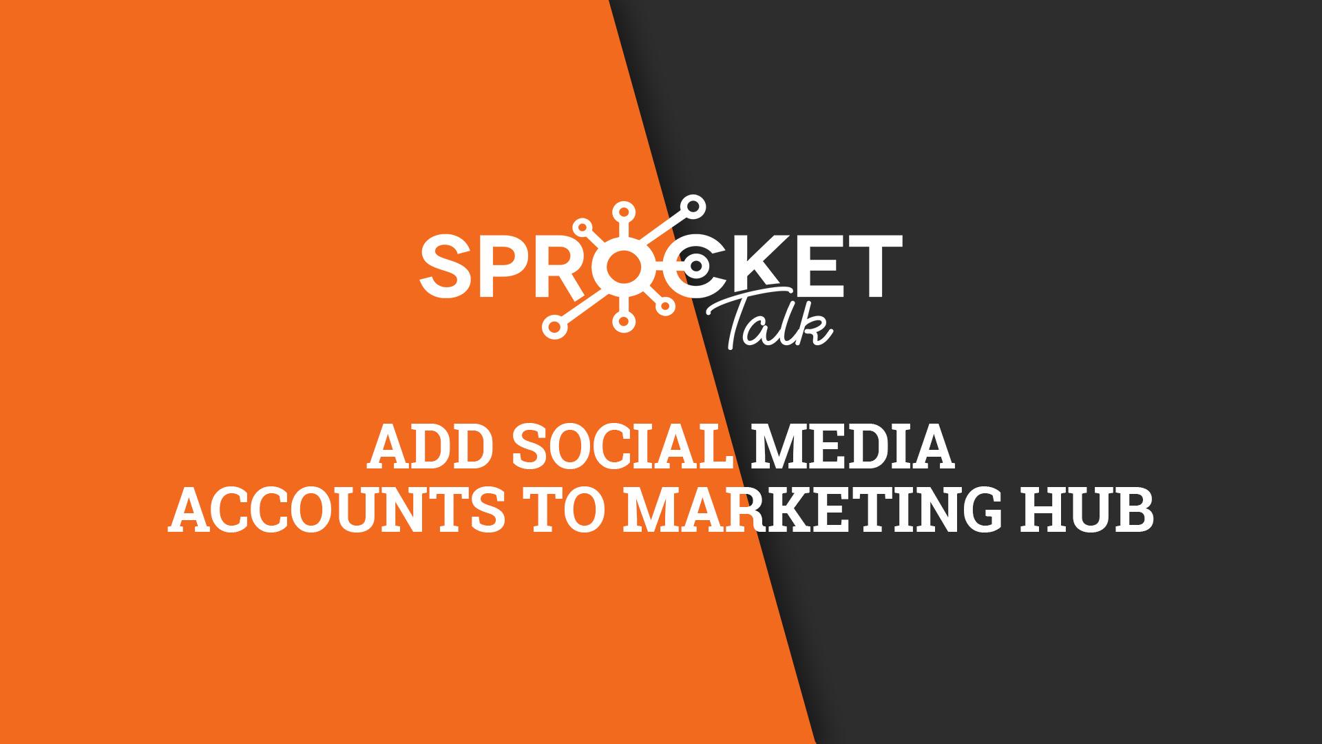Add Social Media Accounts to Marketing Hub