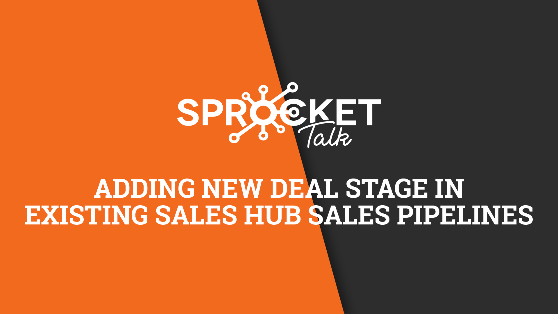Adding New Deal Stage in Existing Sales Hub Sales Pipelines