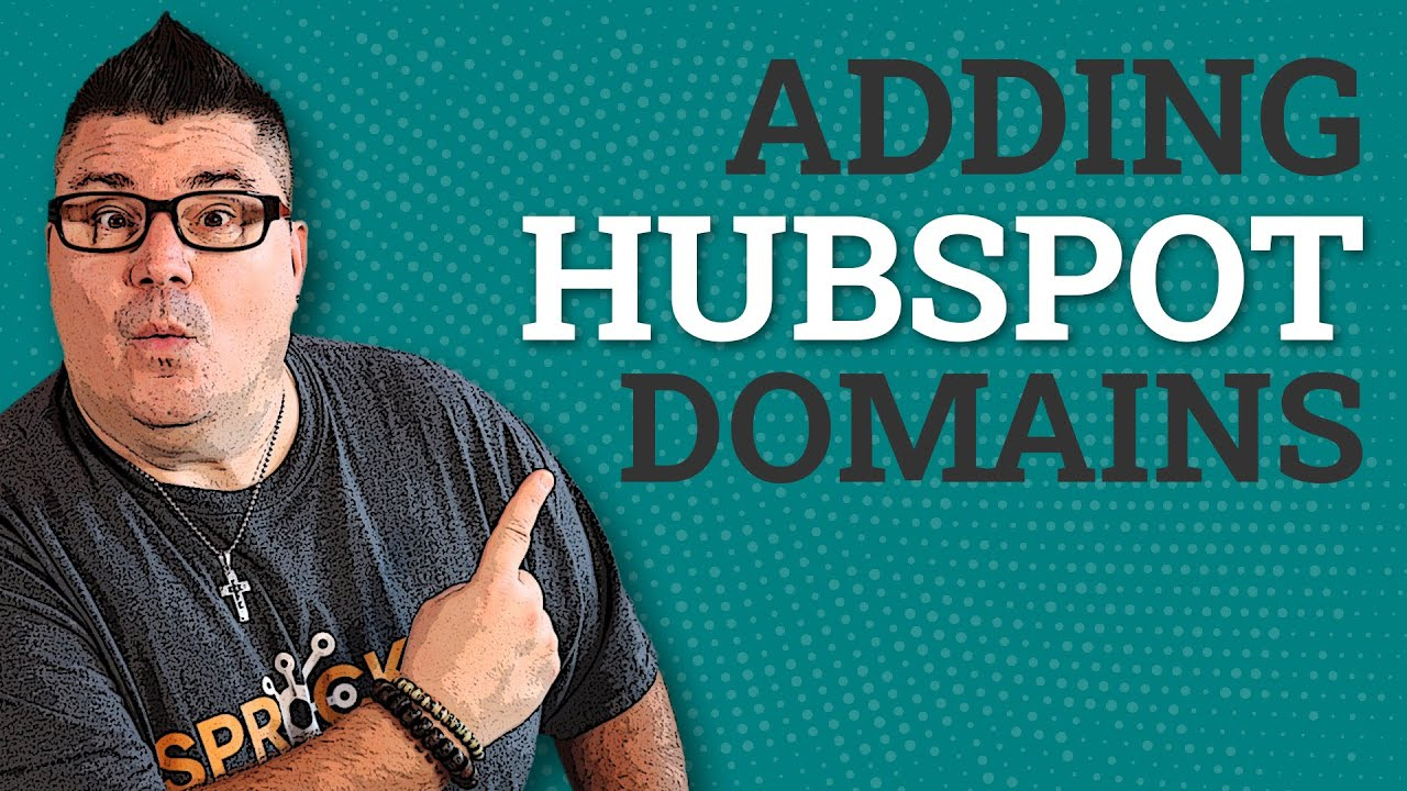 Adding Your Subdomains to HubSpot