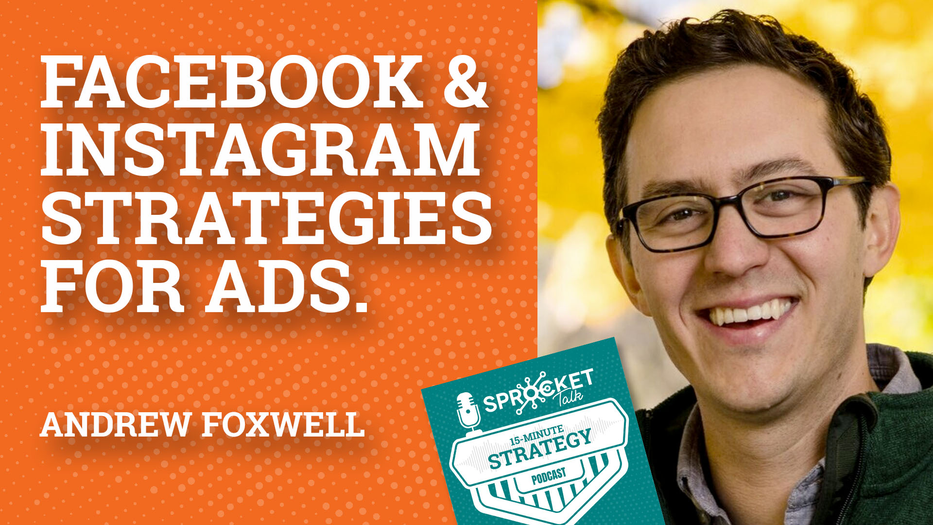 Andrew Foxwell: Facebook & Instagram Strategies for 2020 and Beyond