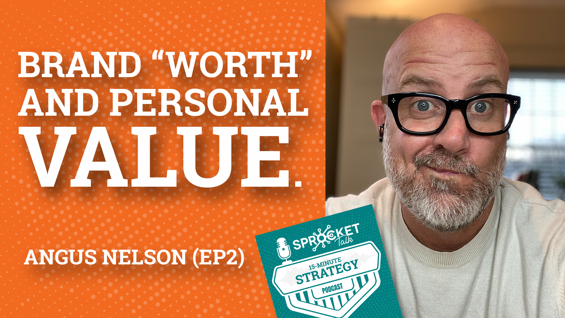 Angus Nelson: Brand Worth and Personal Value Strategy (EP2)