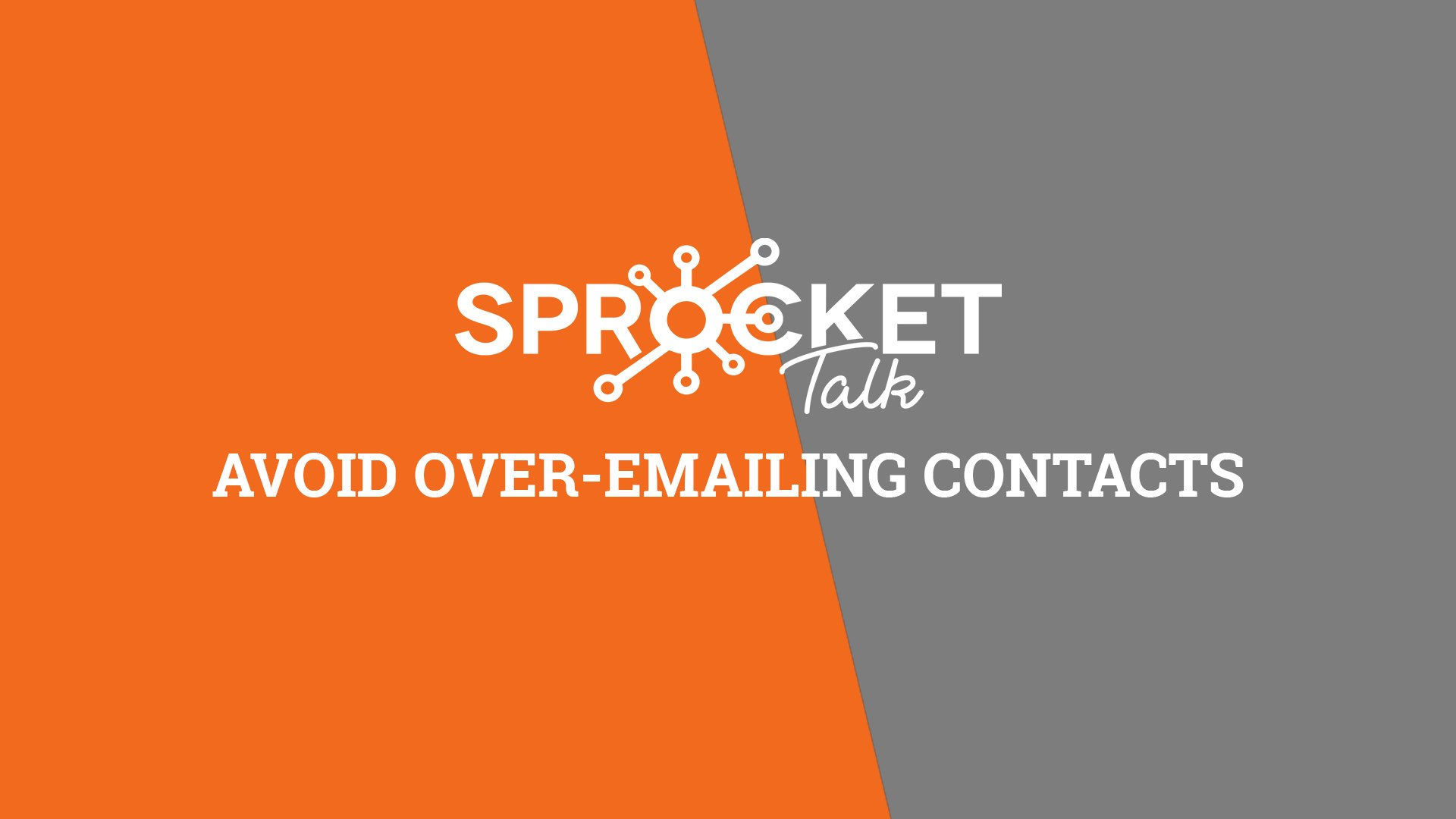 Avoid Over-Emailing Contacts