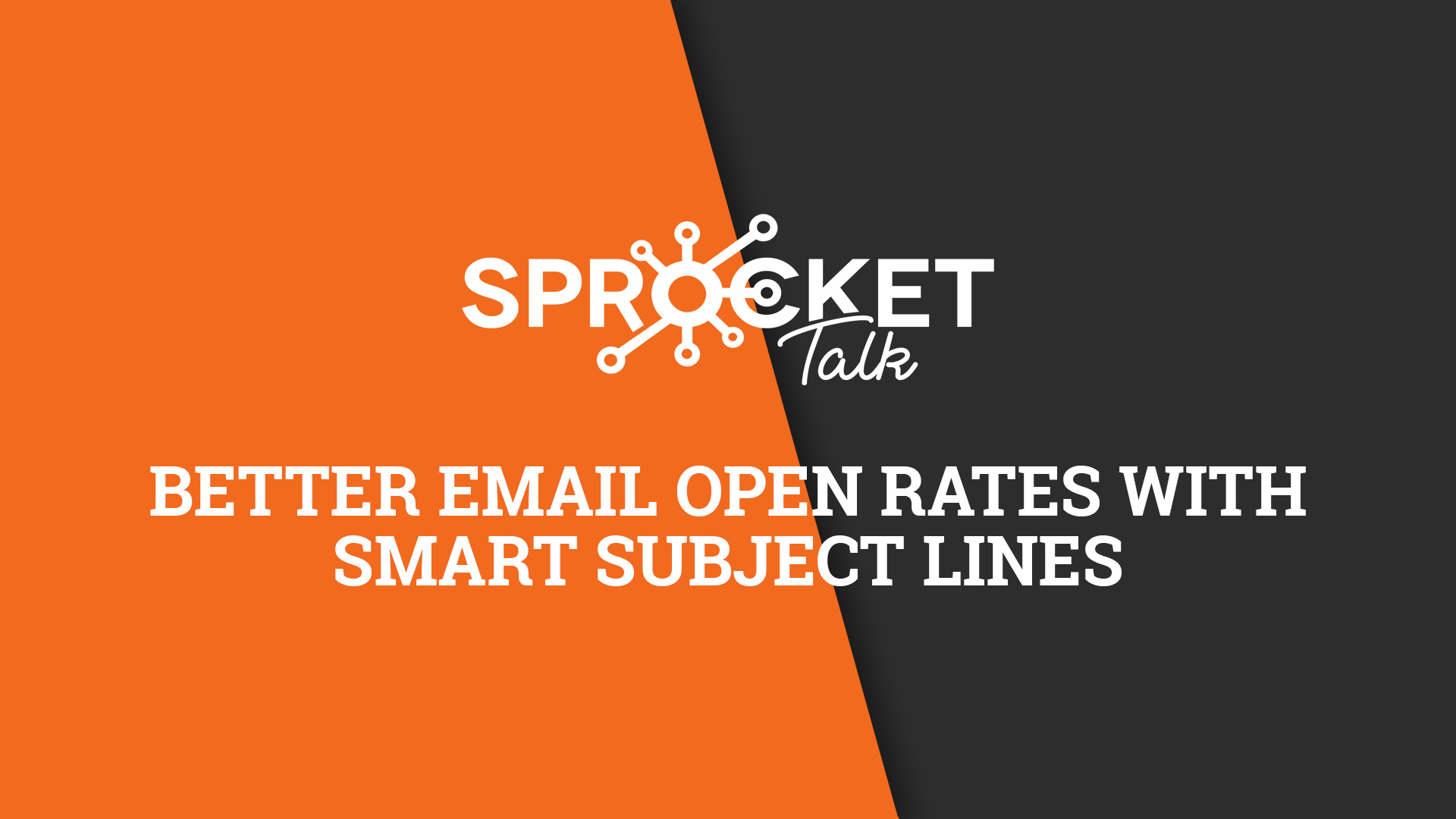 Better Email Open Rates With SMART Subject Lines