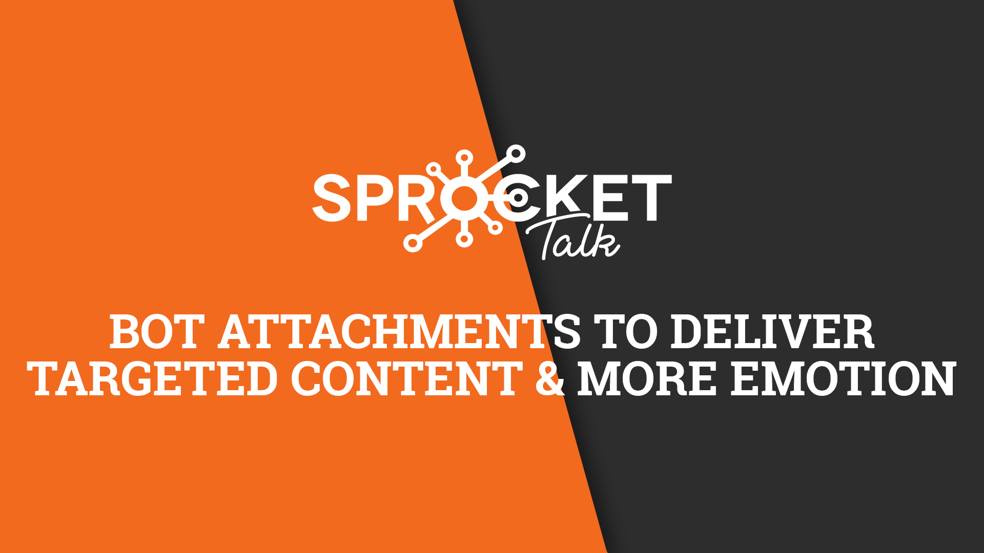 Bot Attachments to Deliver Targeted Content and More Emotion