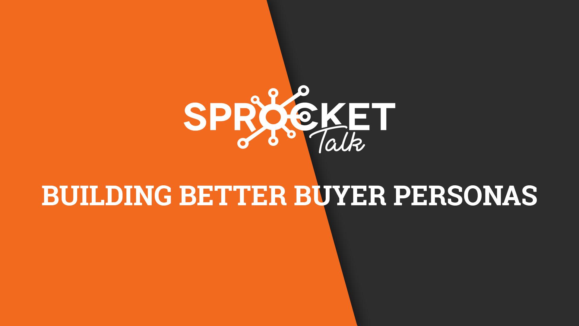 Building Better Buyer Personas