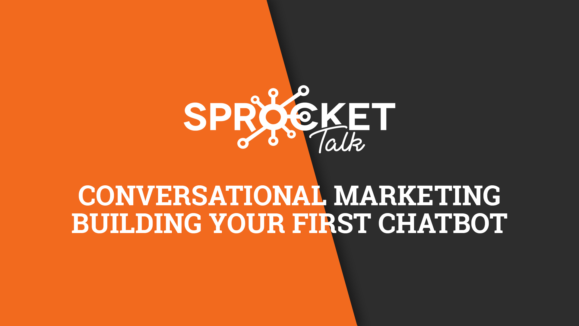 Building Your First Conversational Marketing ChatBot