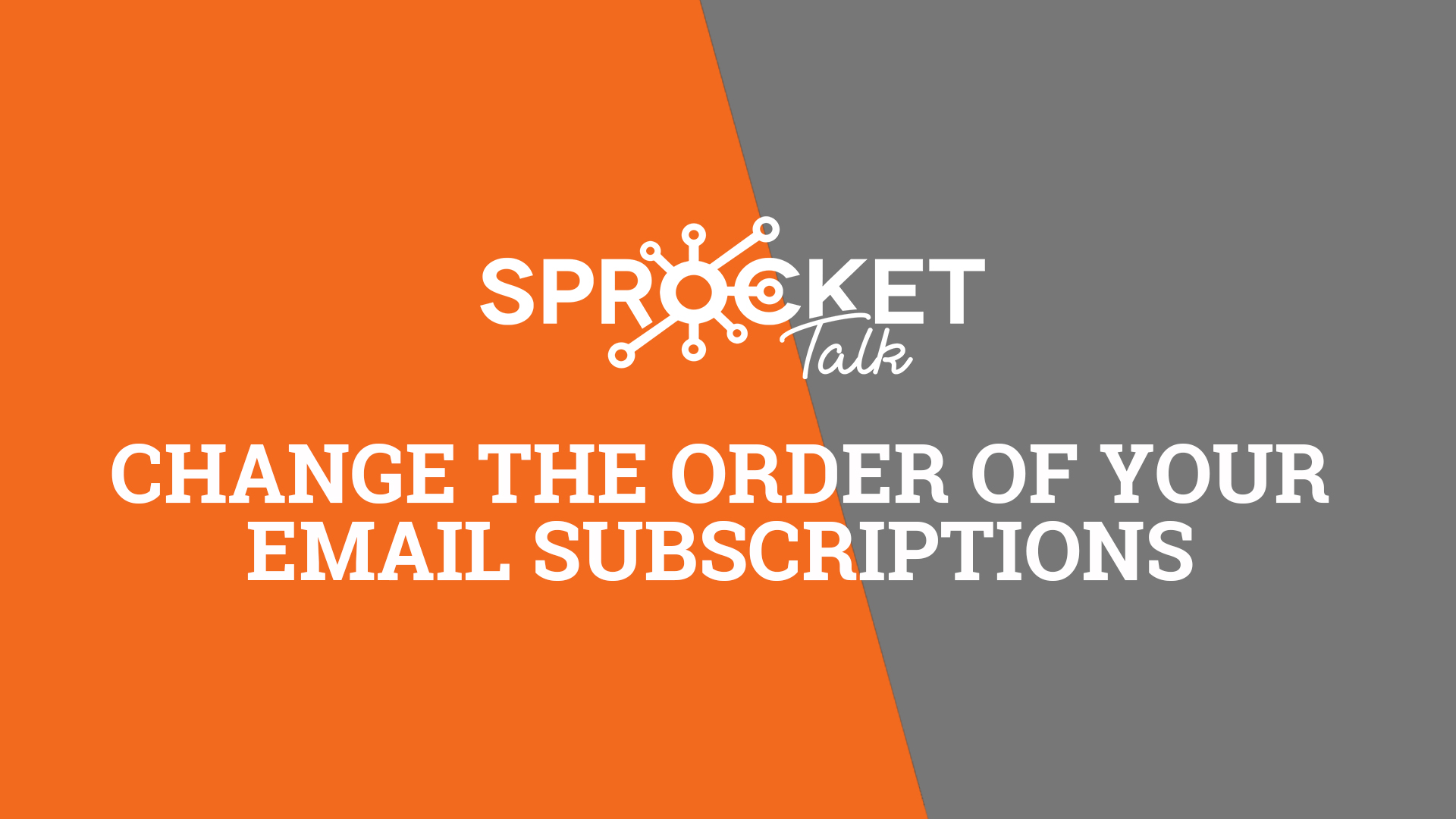 Change the Order of your Email Subscriptions