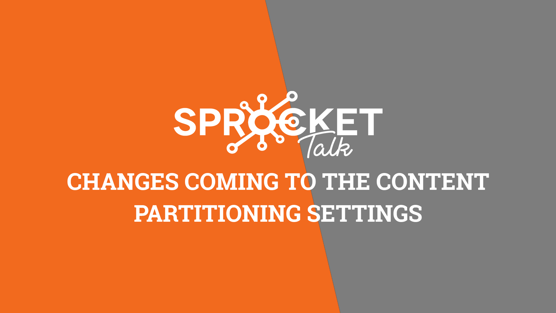 Changes Coming to the Content Partitioning Settings