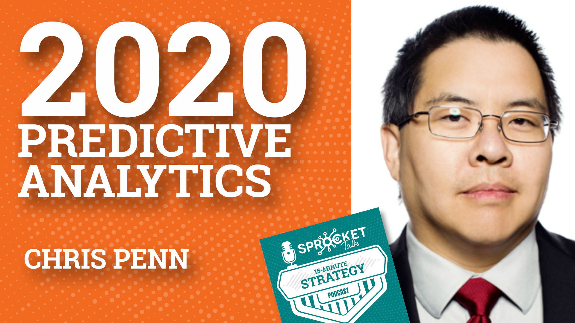 Christopher Penn on 2020 Predictive Analytics Strategy | 15-Minute Strategy Podcast