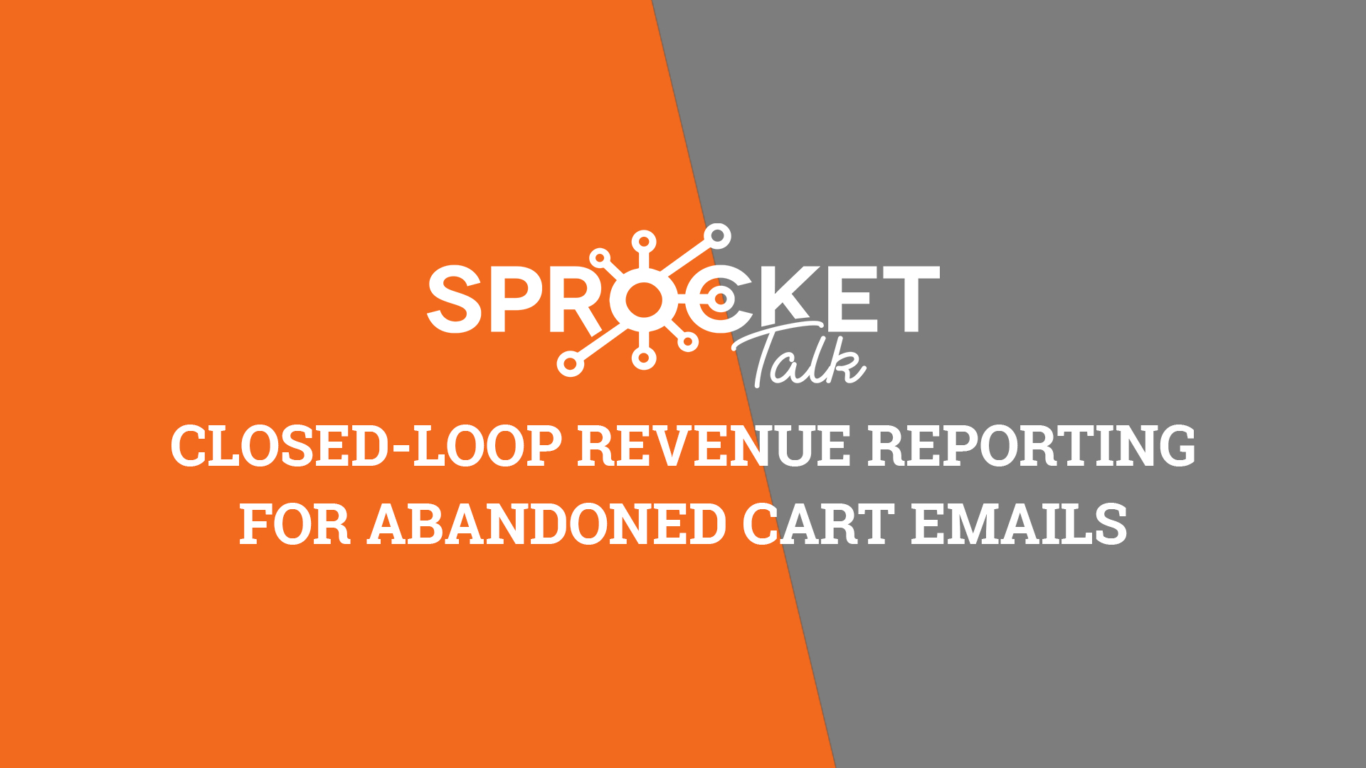 Closed-Loop Revenue Reporting for Abandoned Cart Emails