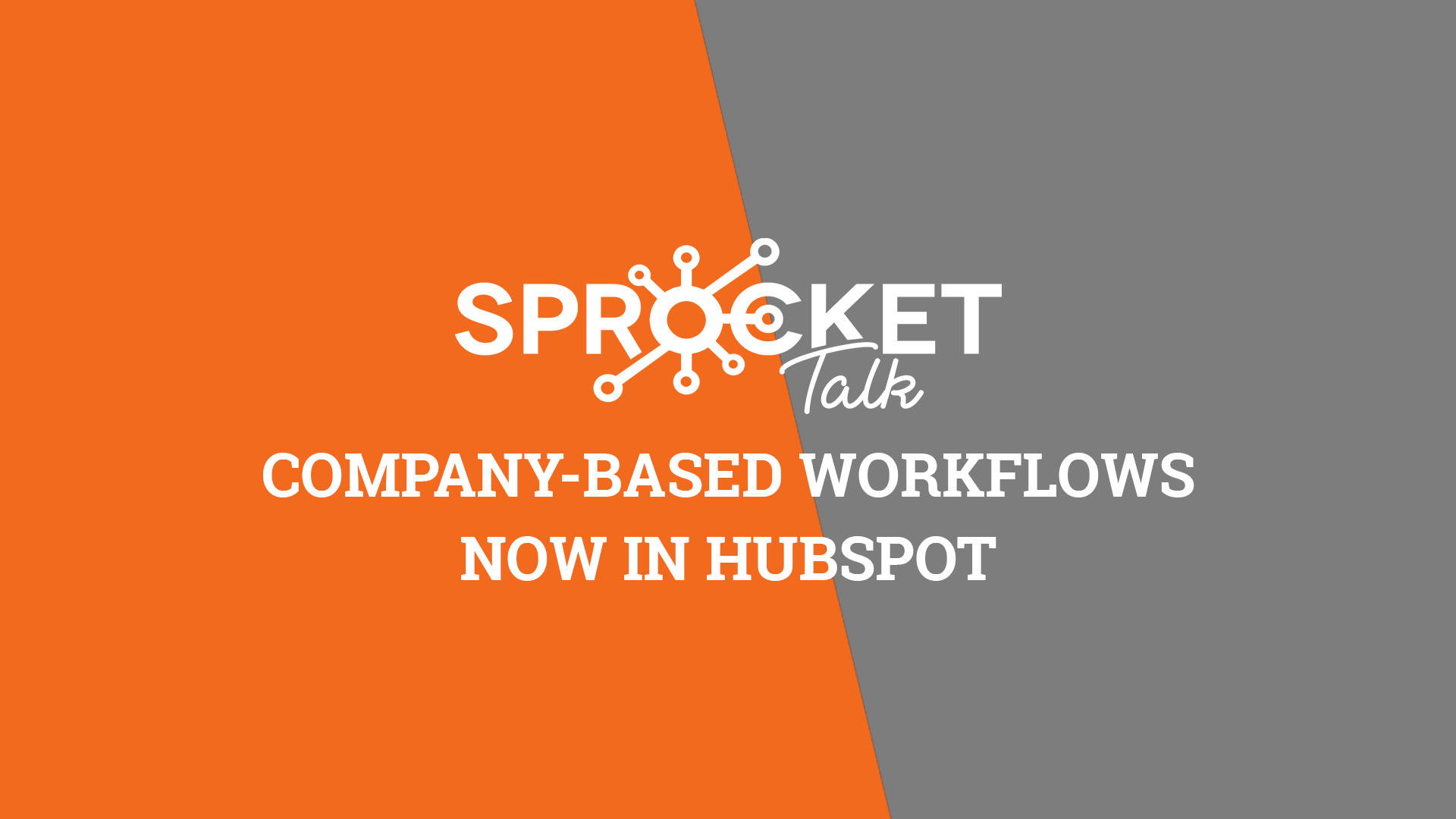 Company-based Workflows Now In HubSpot