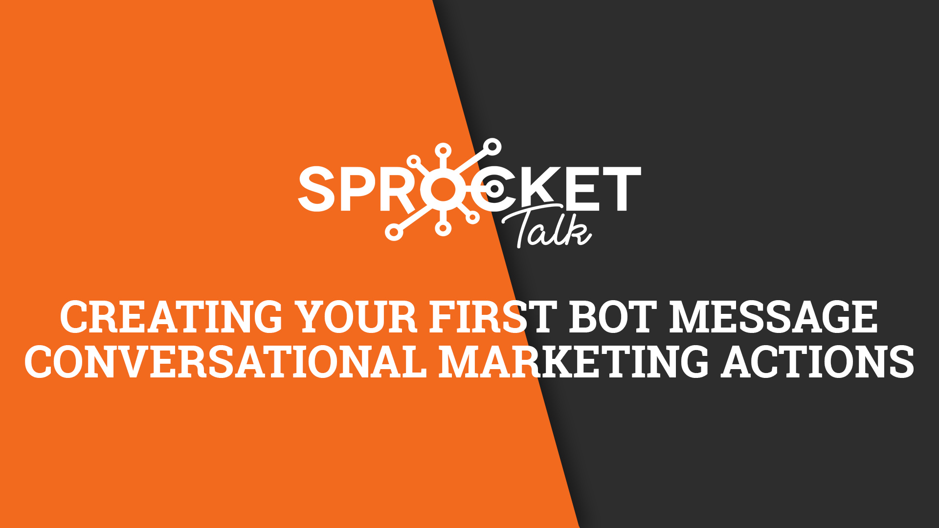 Creating Your First Bot Message Conversational Marketing Actions