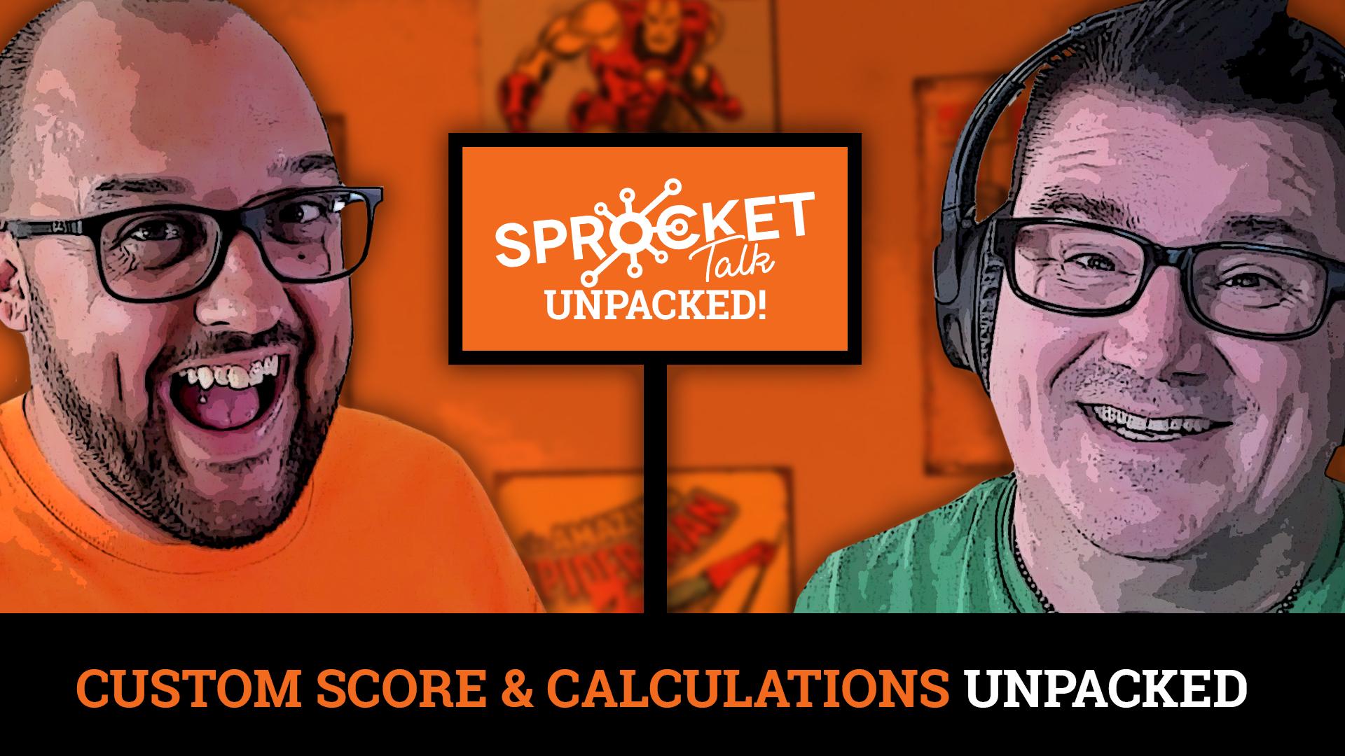 #Unpacked EP 24: Custom Scoring & Calculation