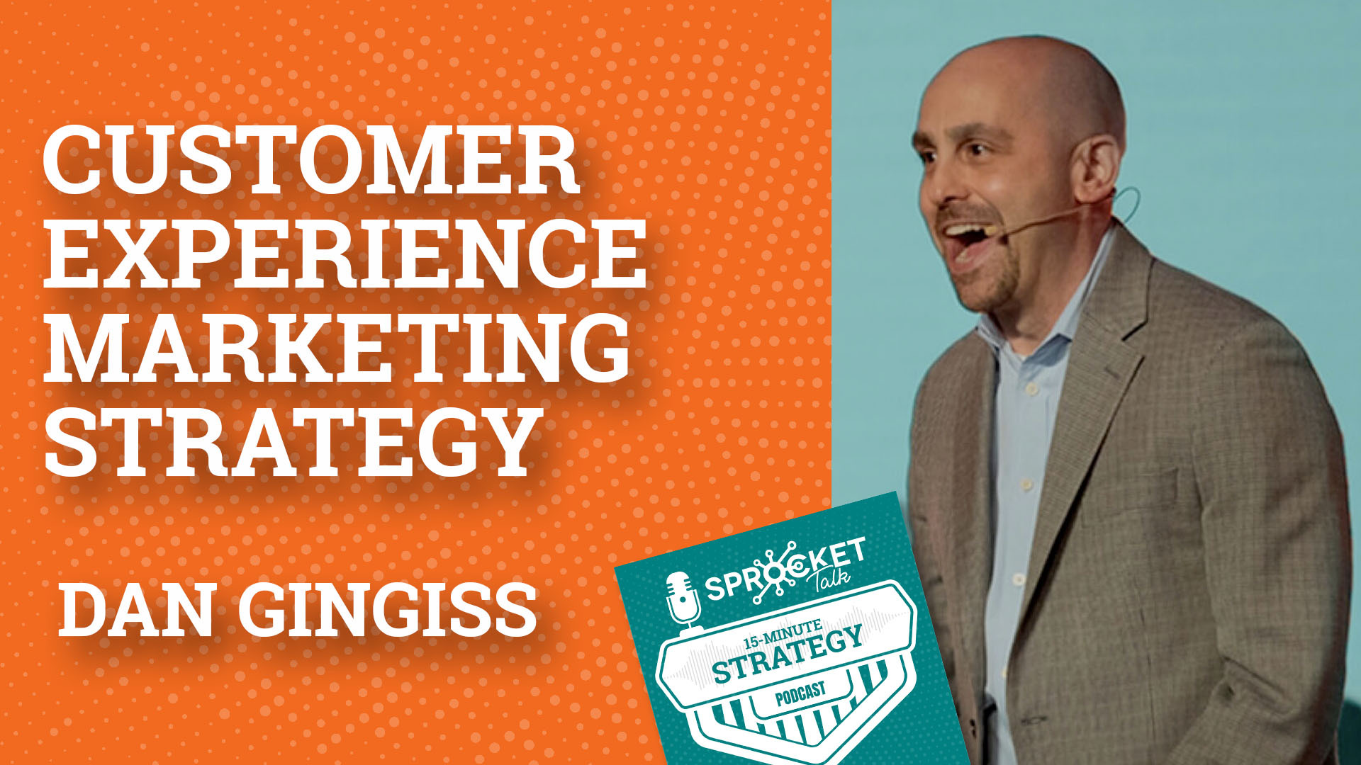 Dan Gingiss on Customer Experience as the New Marketing Strategy