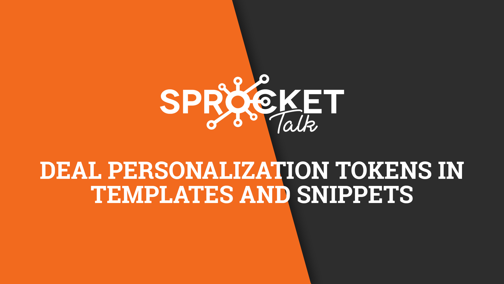 Deal Personalization Tokens in Templates and Snippets
