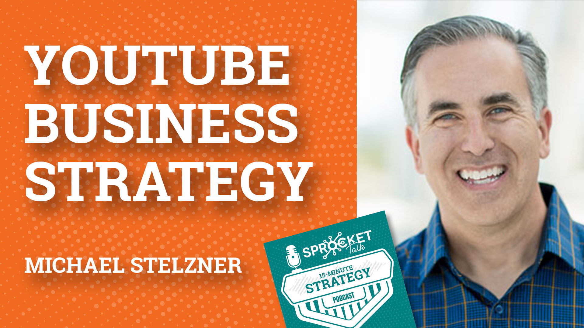 Michael Stelzner on YouTube as a Business Strategy | 15-Minute Strategy Podcast