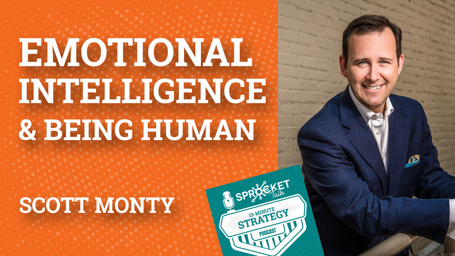 Scott Monty on Emotional Intelligence & Being Human | 15-Minute Strategy Podcast