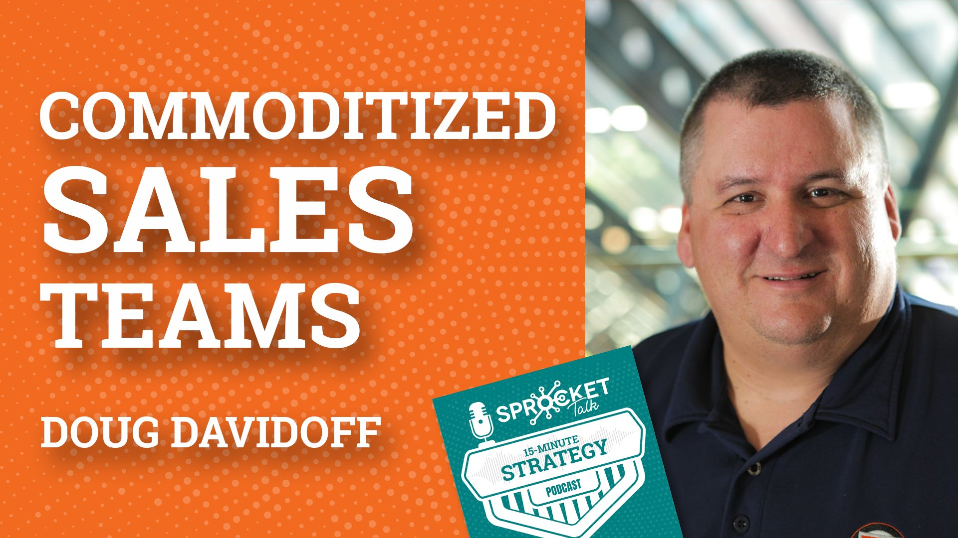 Doug Davidoff Fighting Against Commoditized Sales Teams | 15-Minute Strategy Podcast