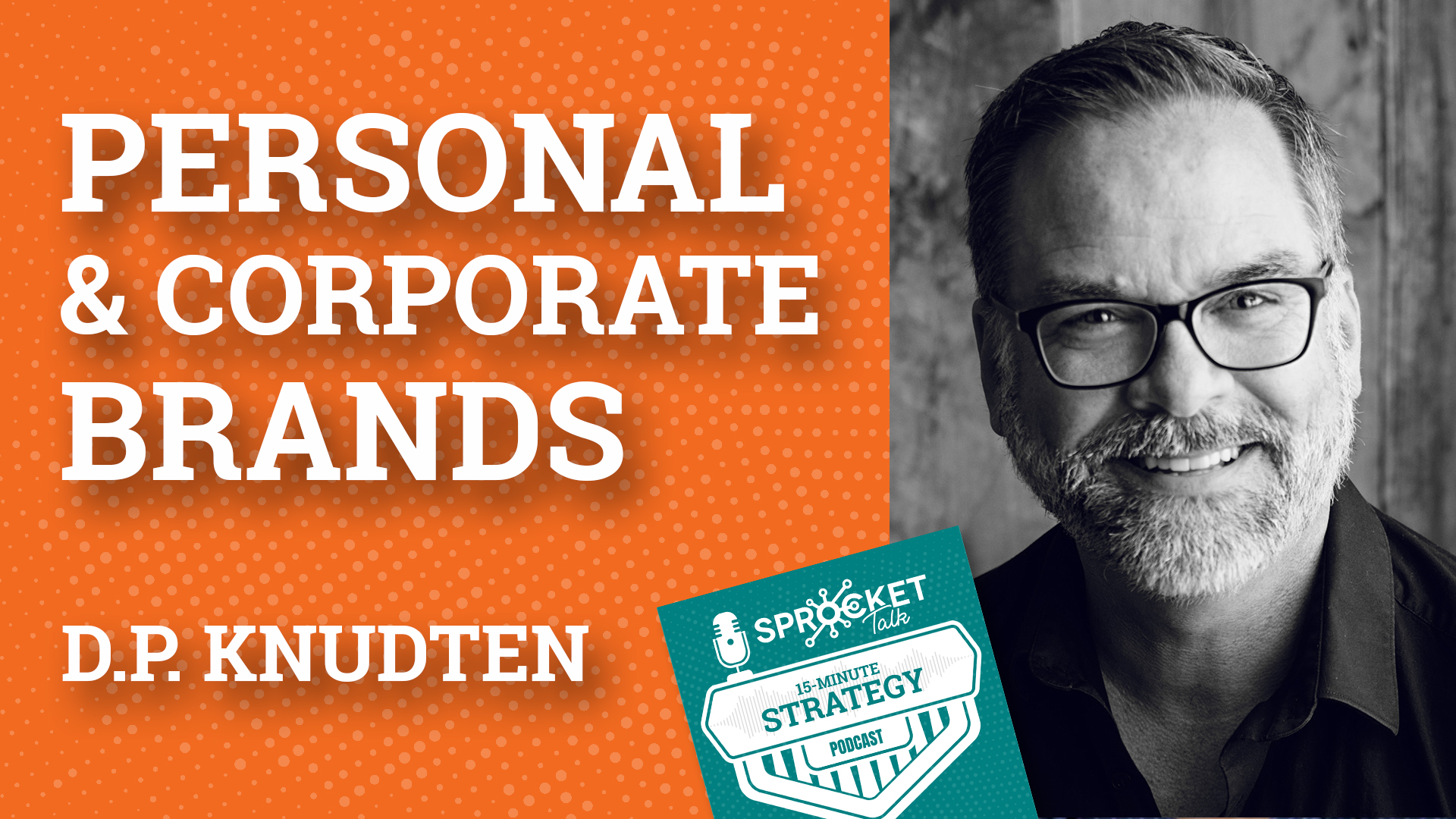 D.P. Knudten Personal Brands, Corporate Brands, Stallions, & Stables | 15-Minute Strategy Podcast