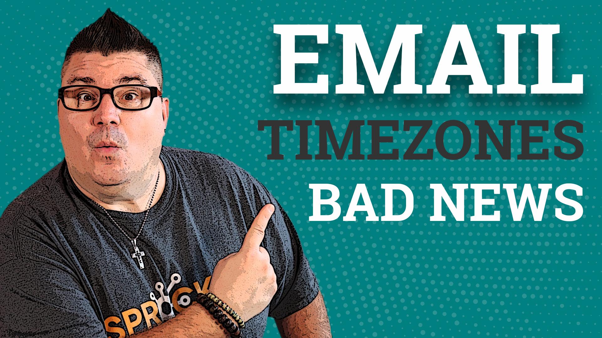Email-Timezones-Bad-News