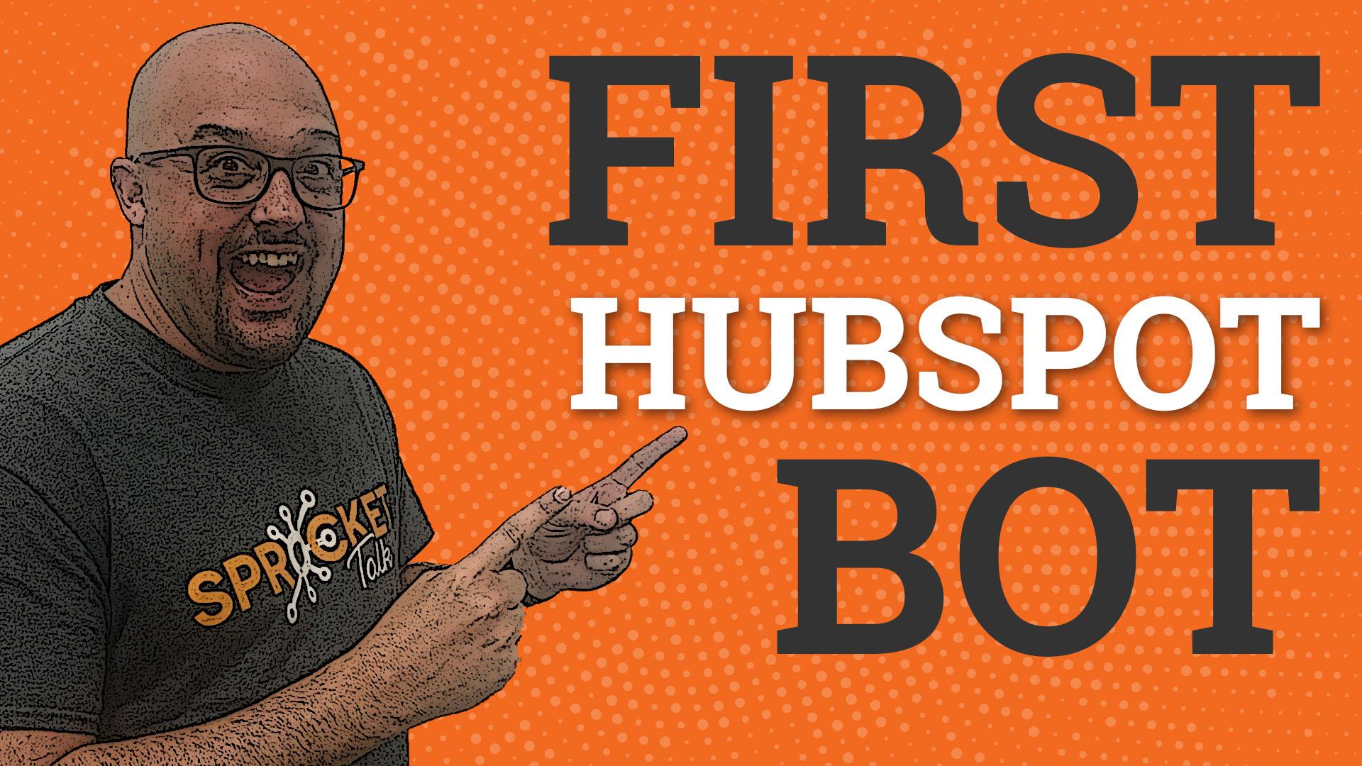 First HubSpot Bot
