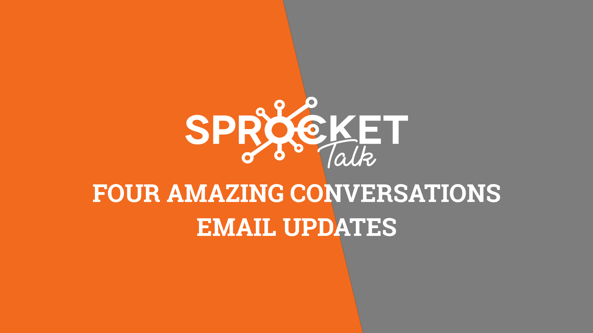Four Amazing Conversations Email Updates