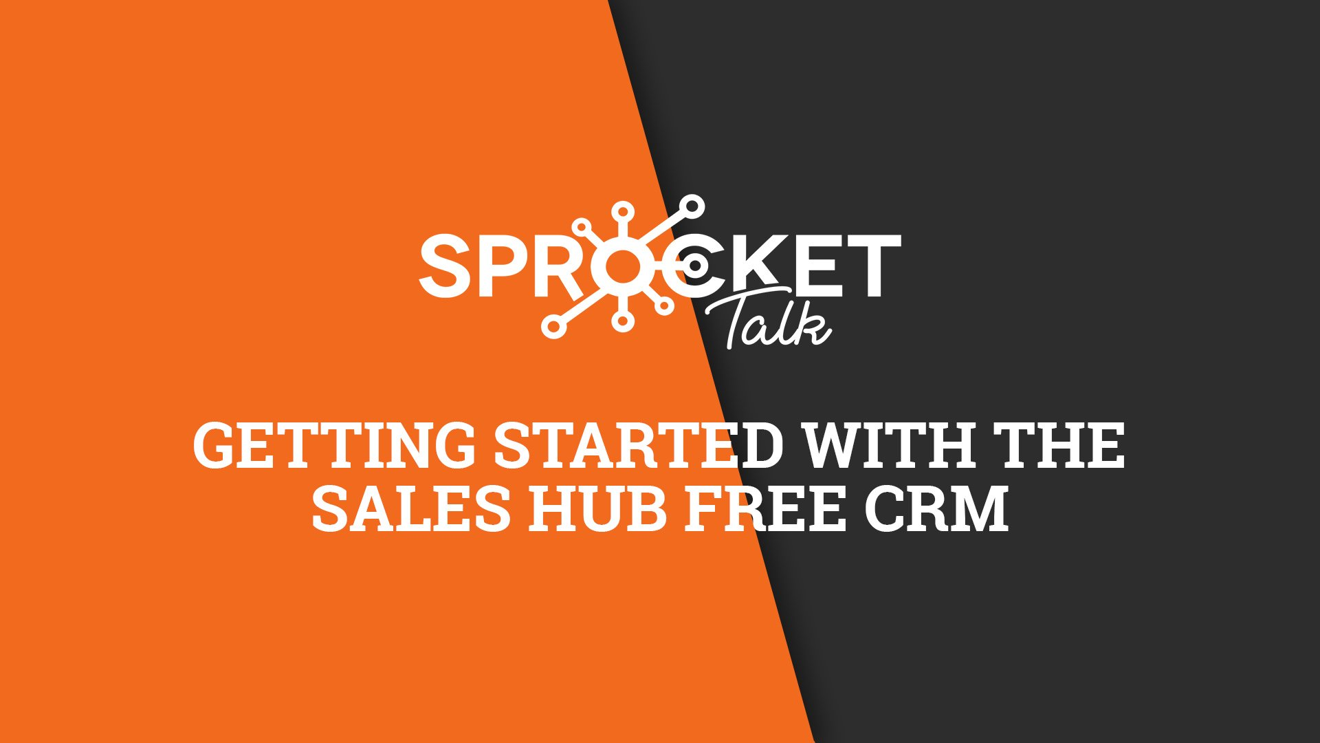Getting Started With The Sales Hub Free CRM
