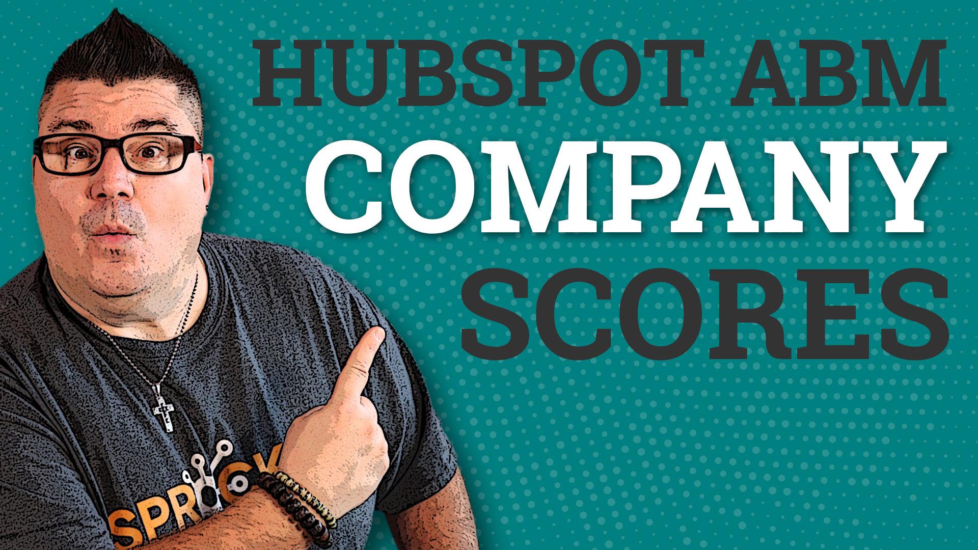 HubSpot ABM - Account-Based Marketing Company Score