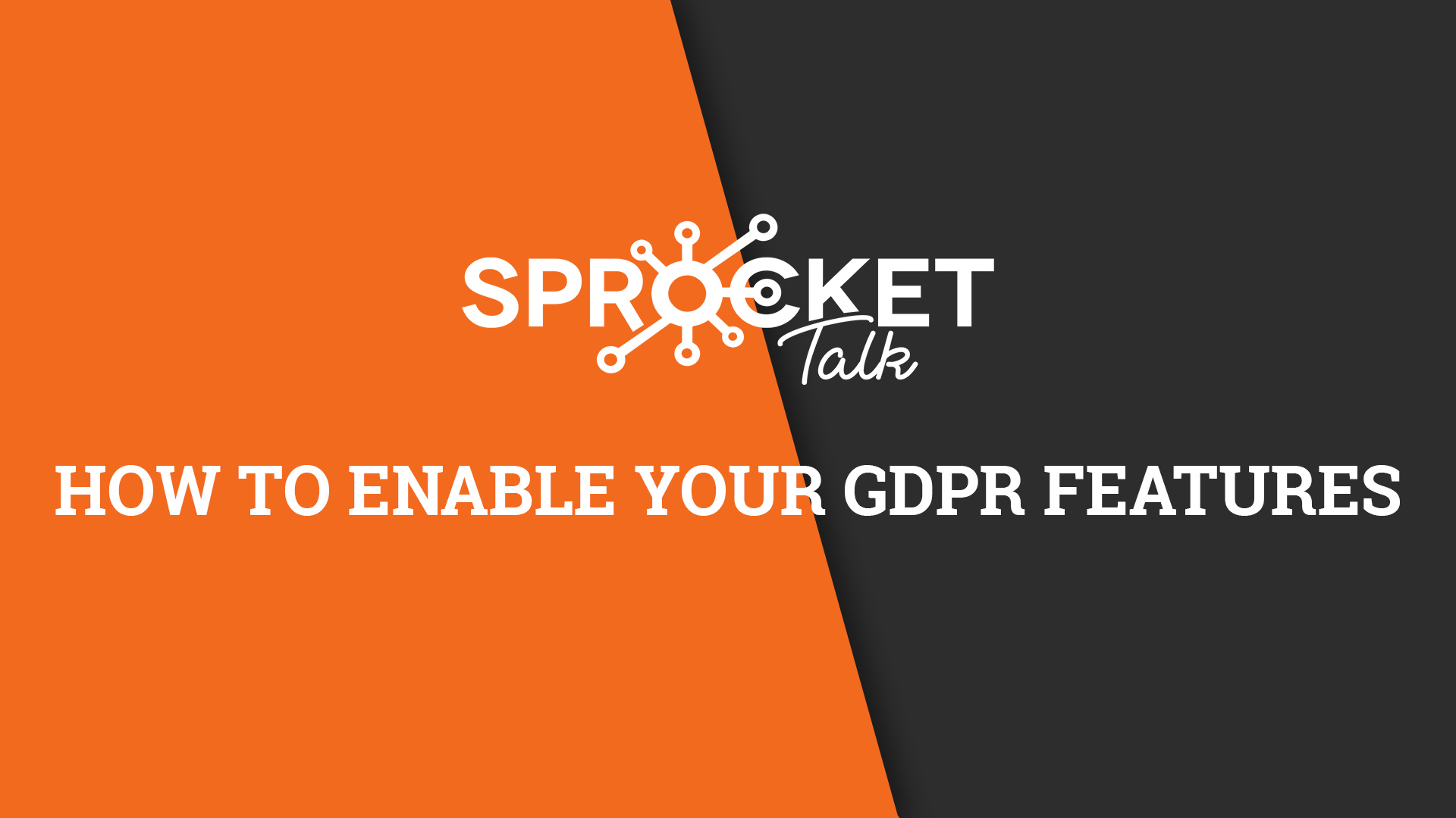 How to Enable Your GDPR Features