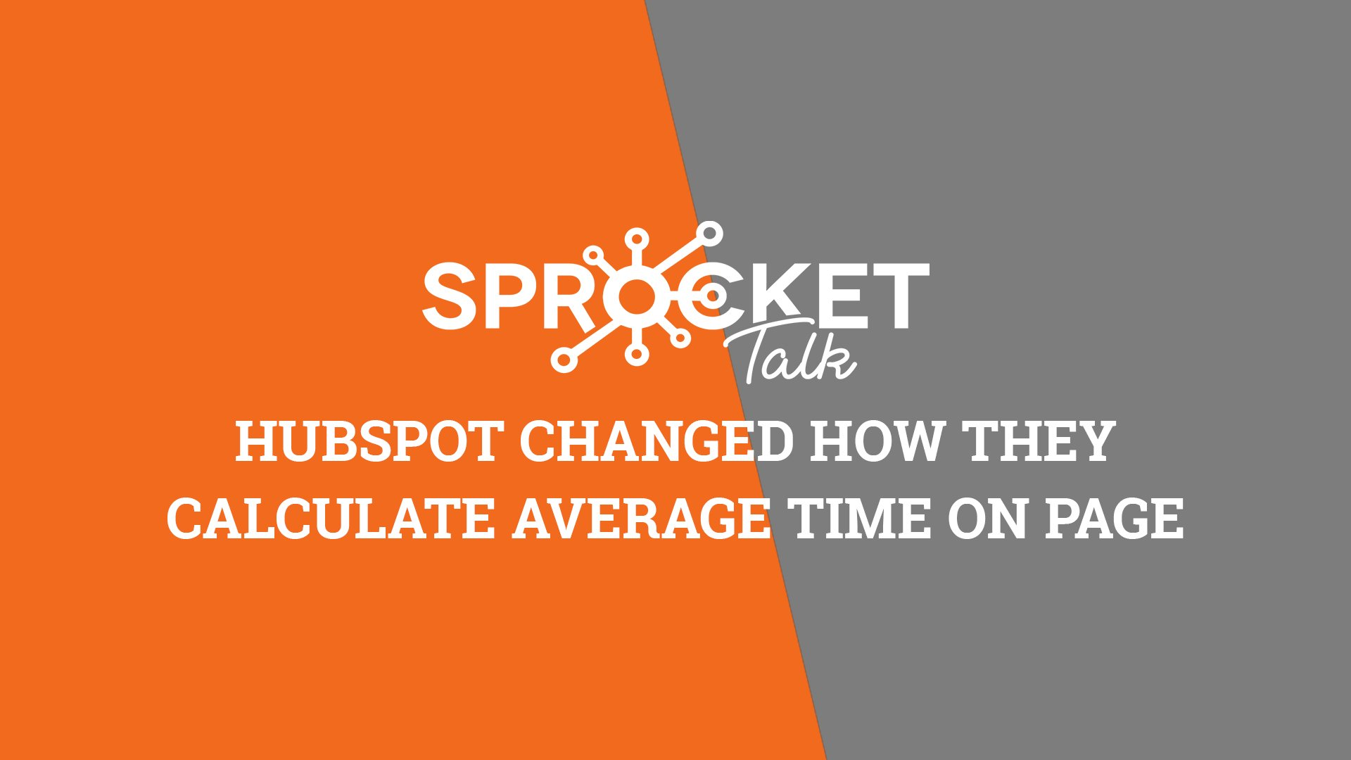 HubSpot Changed How They Calculate Average Time on Page