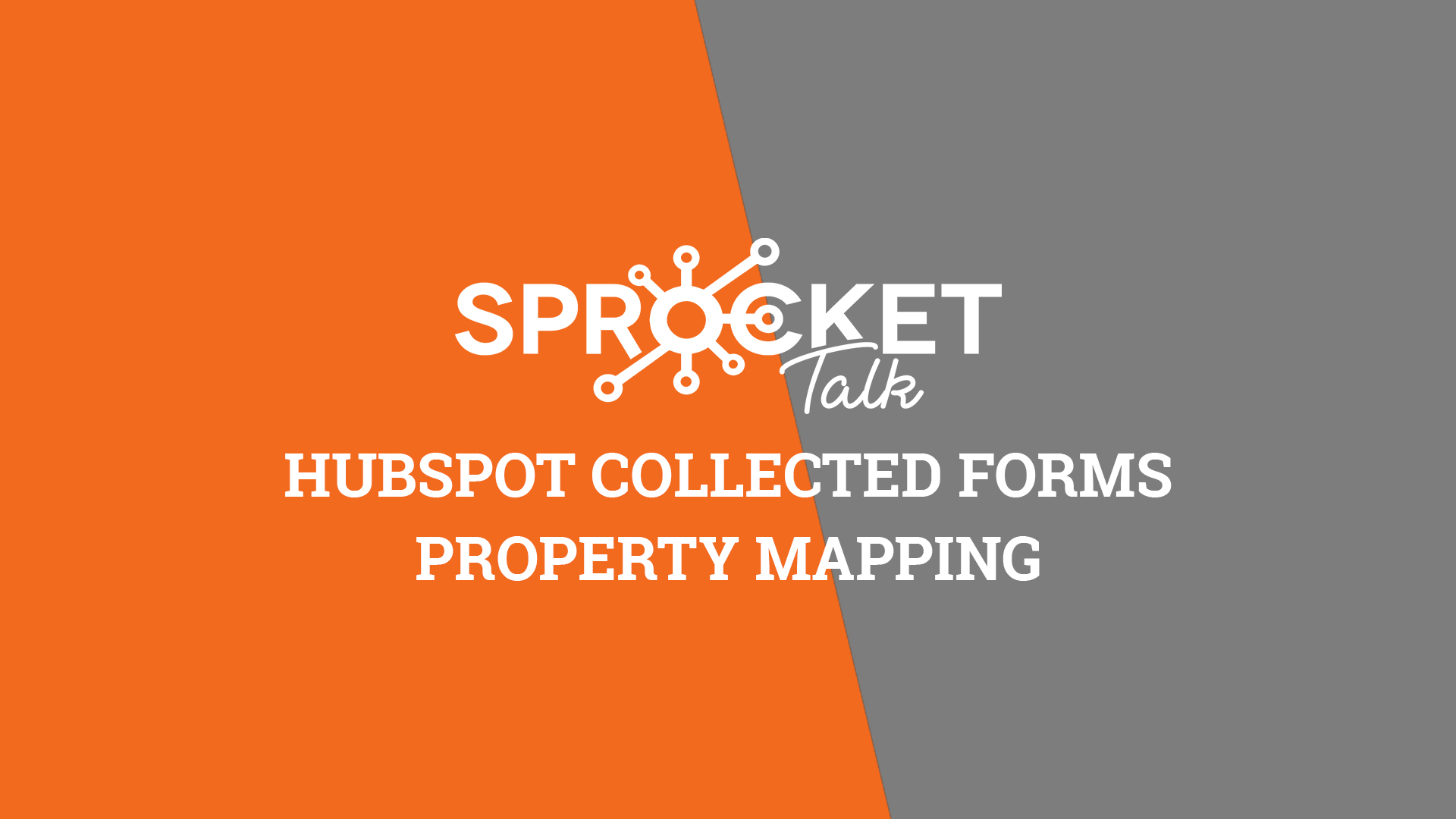 HubSpot Collected Forms Property Mapping