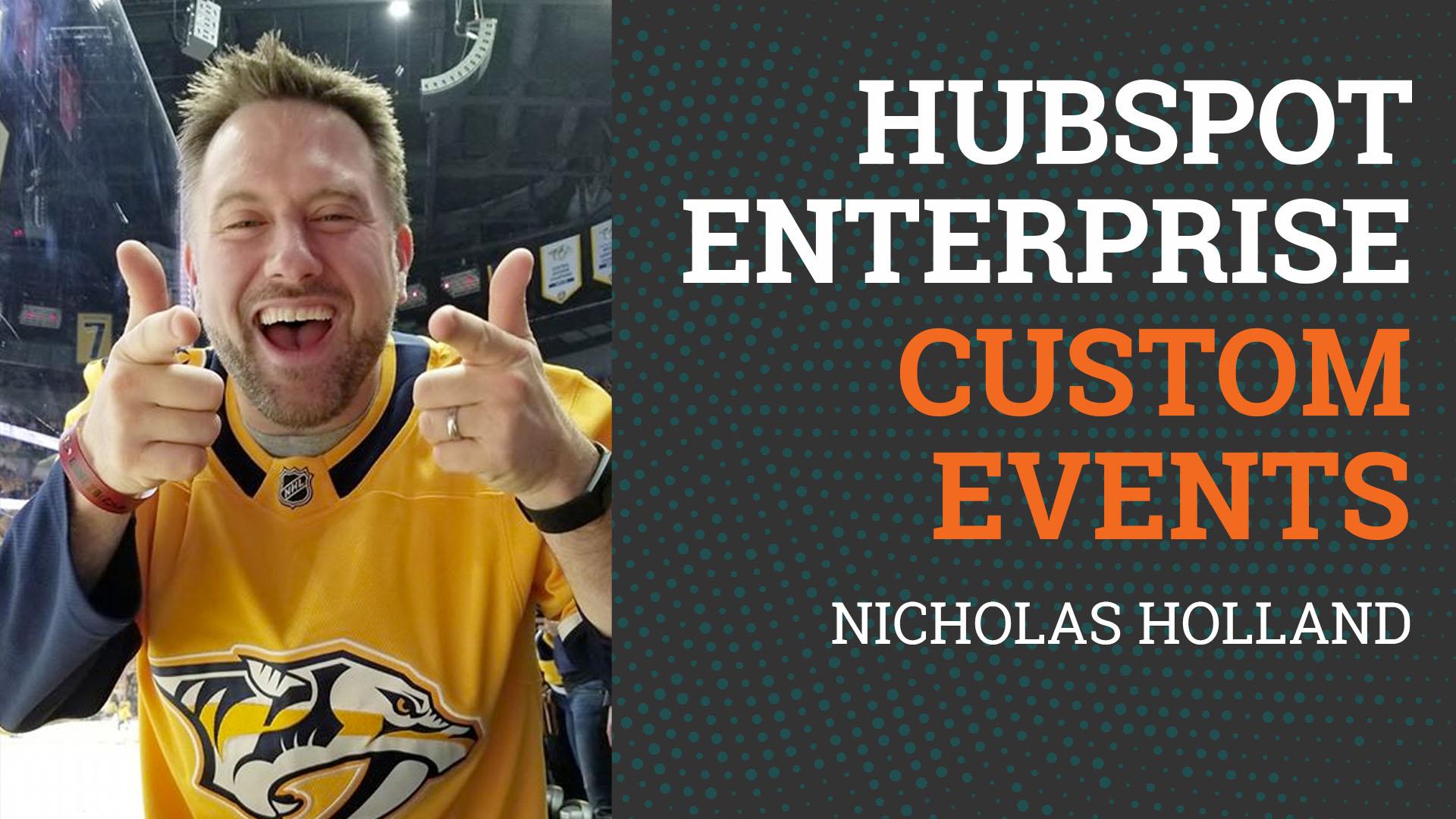 HubSpot Enterprise Custom Events • Nicholas Holland