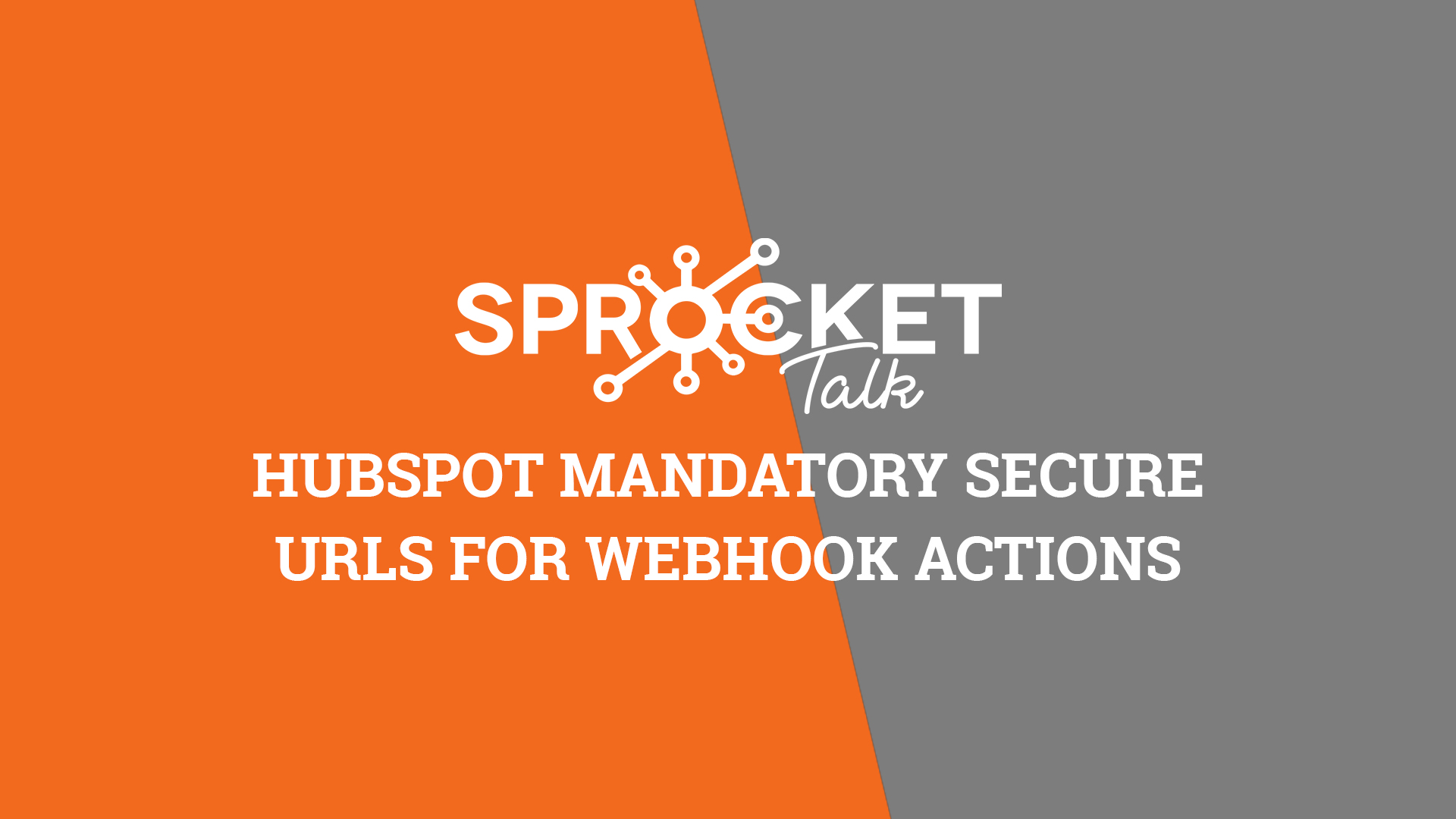 HubSpot Mandatory Secure URLs for Webhook Actions