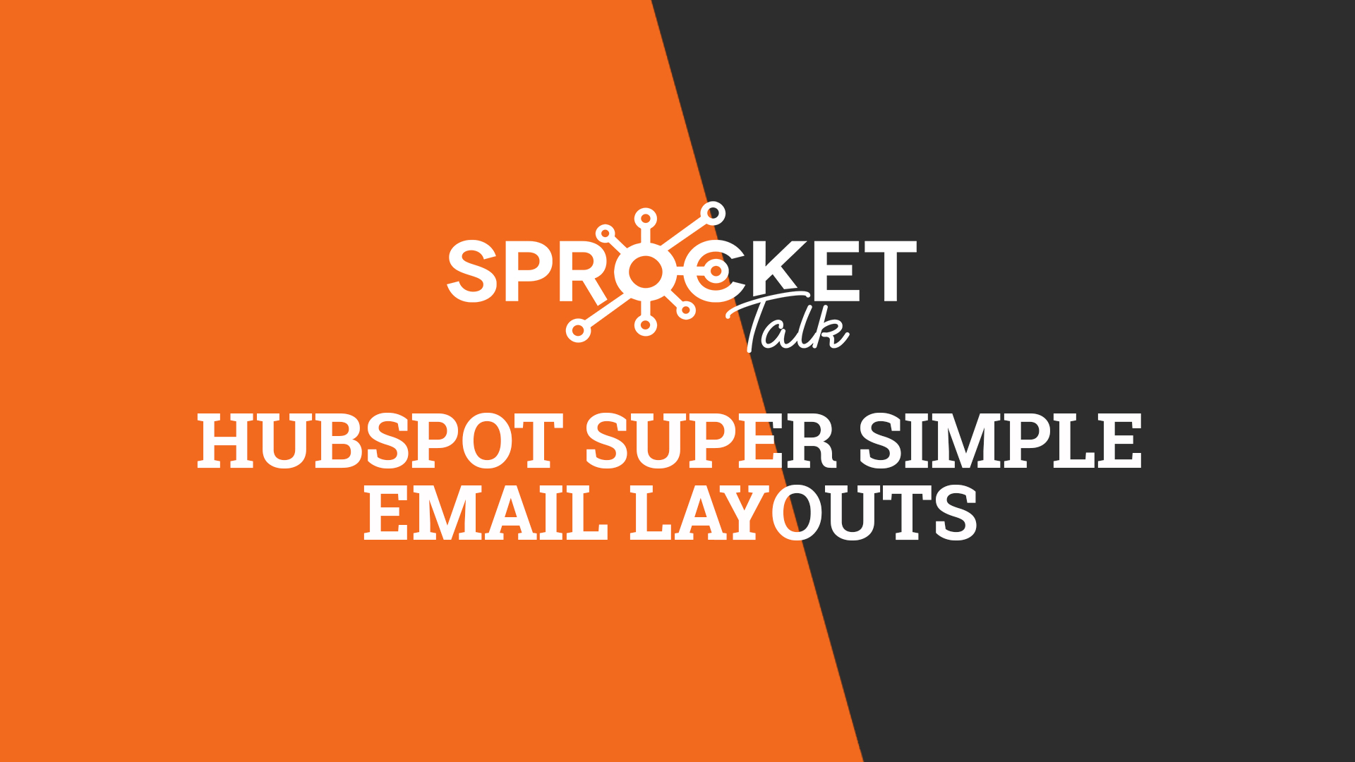 HubSpot Super Simple Email Layouts