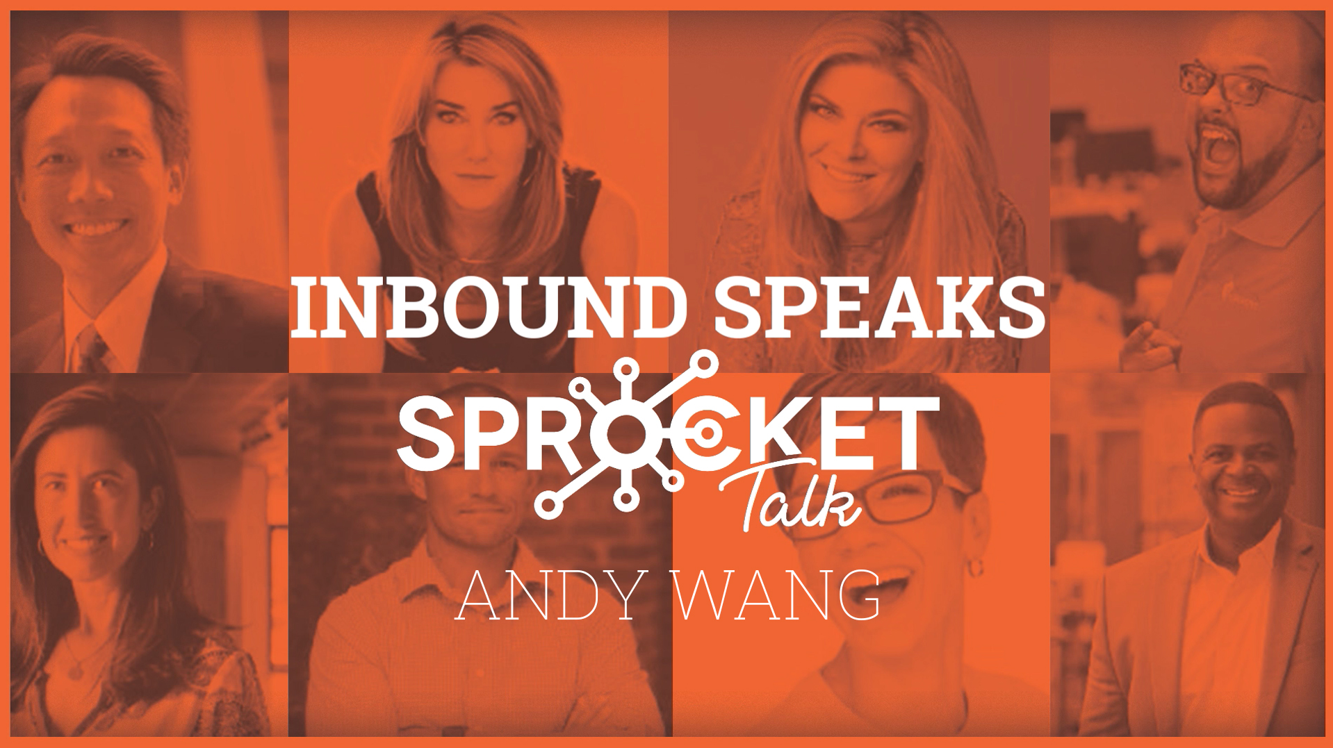 Andy Wang Become an Audio Influencer for Better Inbound Marketing! Inbound 19 Speaker