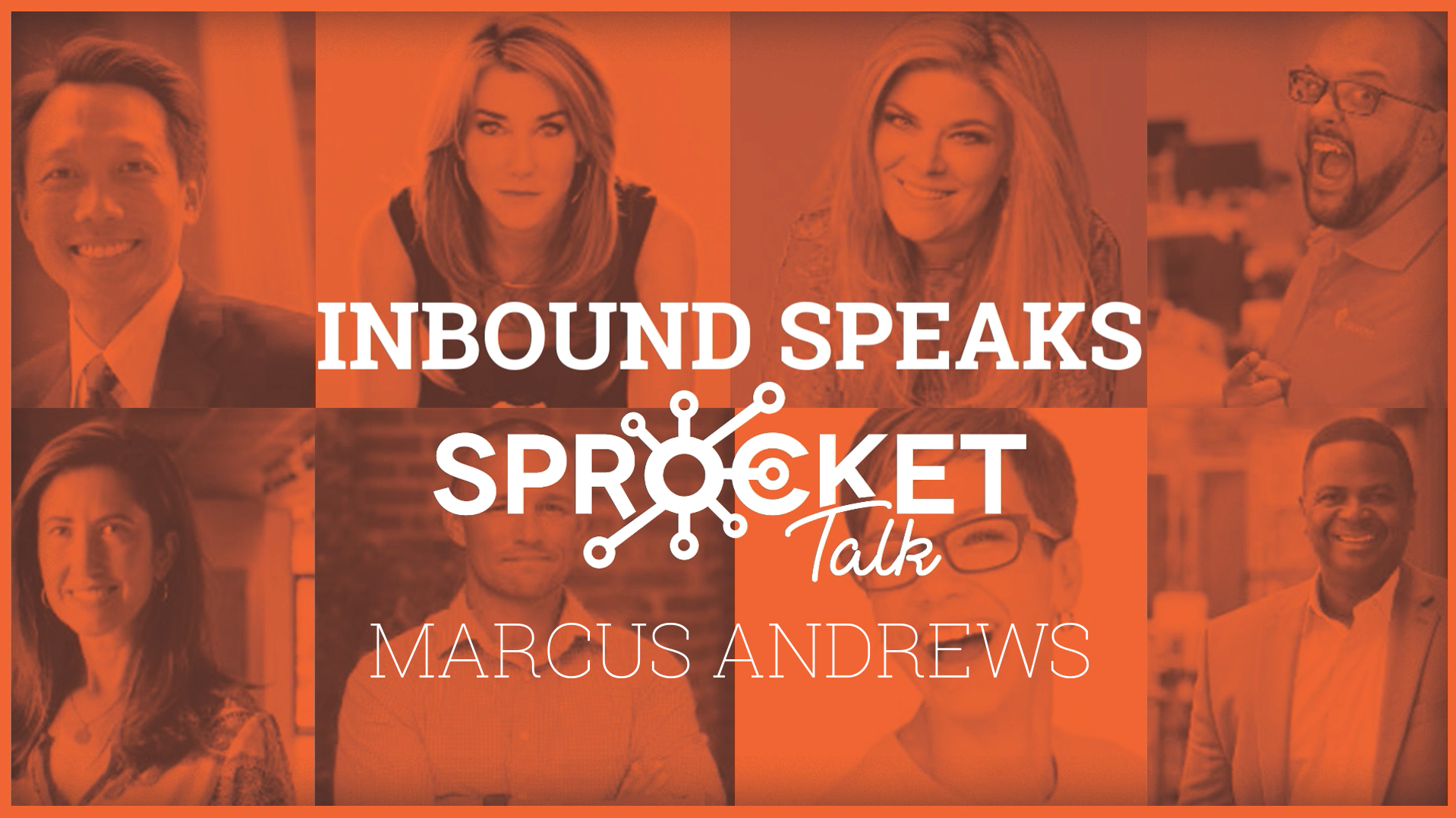 Marcus Andrews The Customer Revolution—What Empowered Customers Want, How to Build Your Flywheel Around Them, and Why They Are the New Secret to Growth #Inbound19