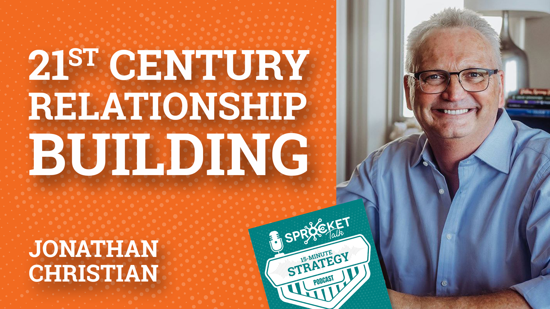 Jonathan Christian on a 21st Century Networking Strategy | 15-Minute Strategy Podcast