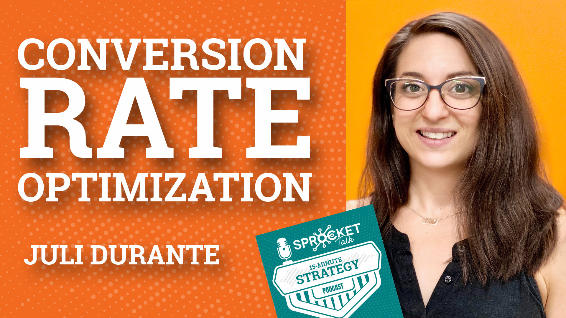 Juli Durante on Conversion Rate Optimization a 2020 Marketing Strategy | 15-Minute Strategy Podcast