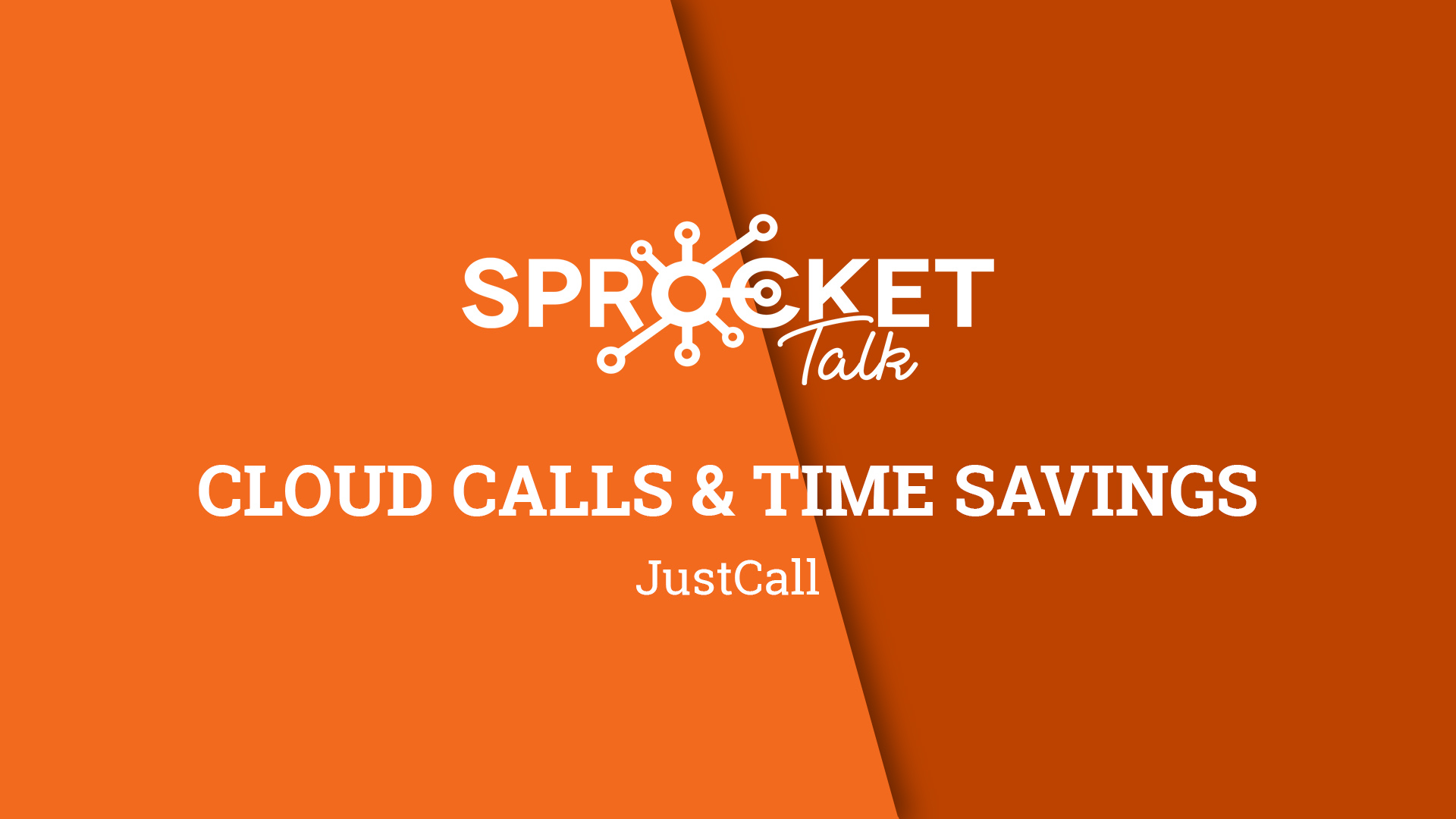 JustCall | Cloud Calls & Time Savings