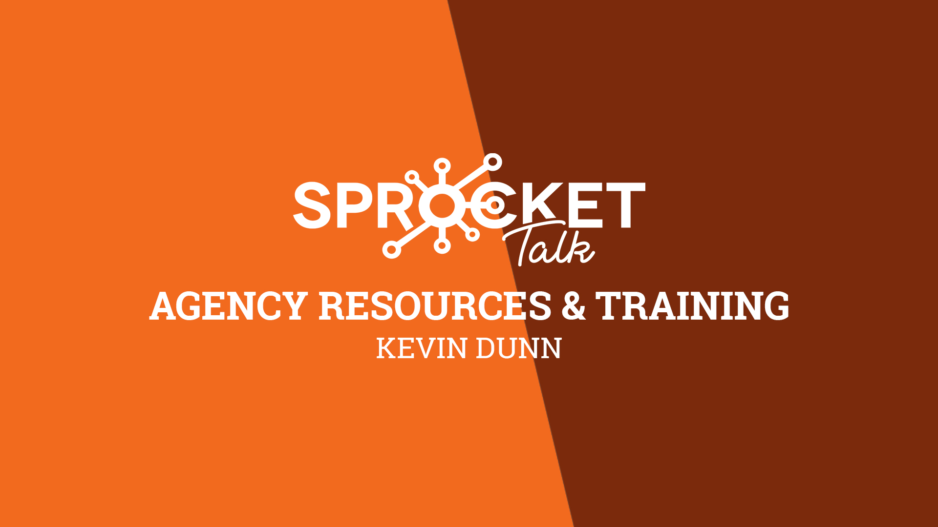 Kevin Dunn | Agency Resources & Training
