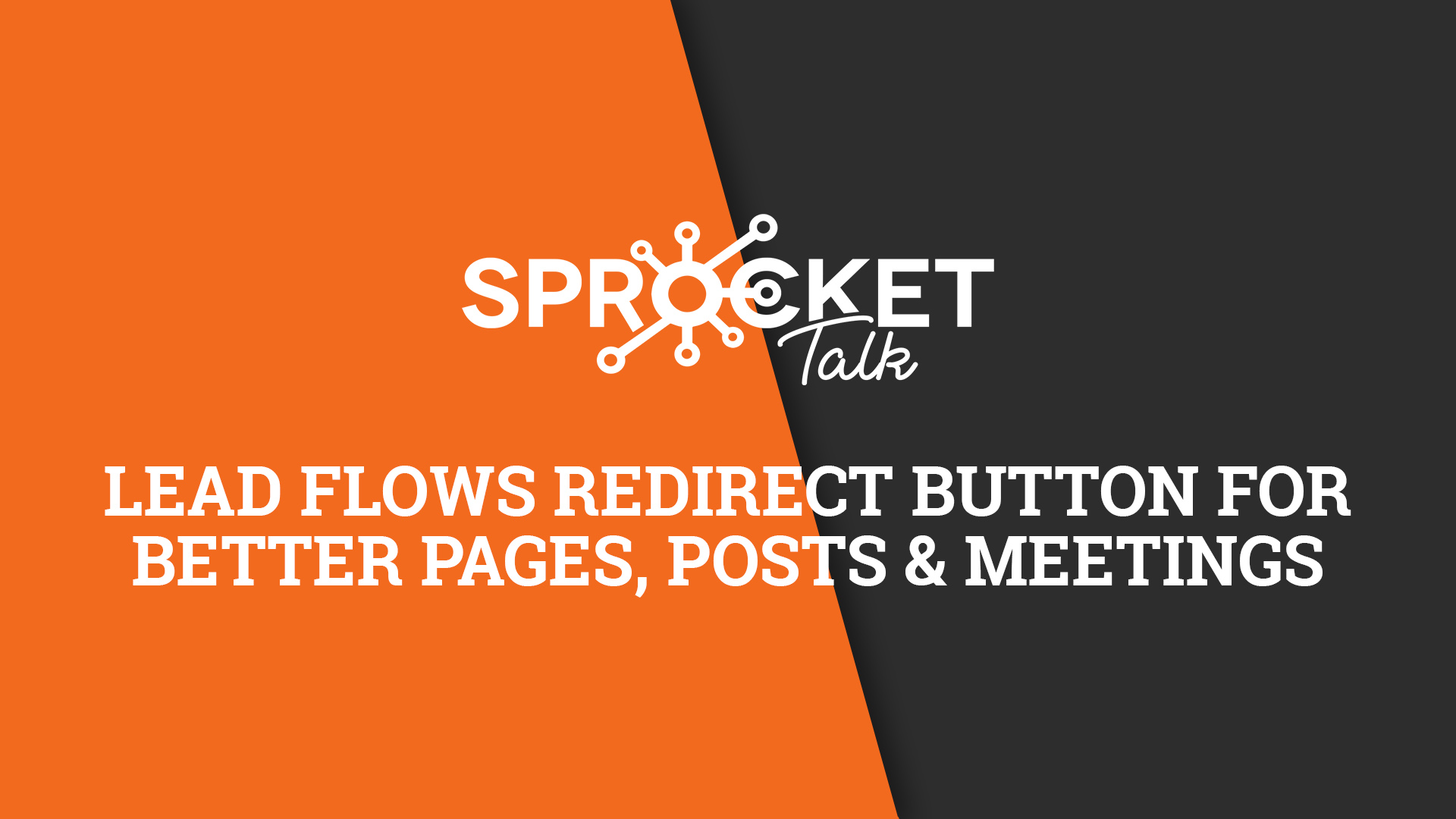 Lead Flows Redirect Button for Better Pages, Posts & Meetings