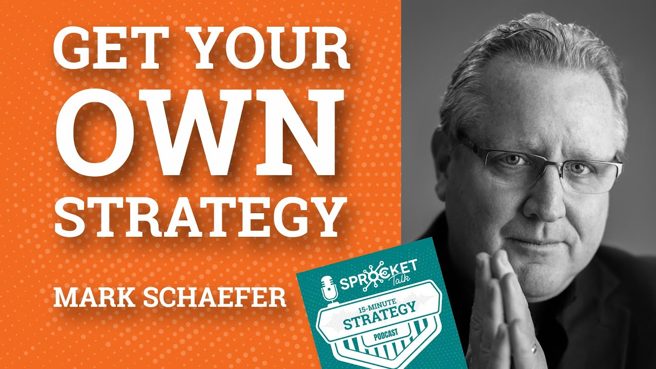 Mark Schaefer on owning your strategy | 15-Minute Strategy Podcast