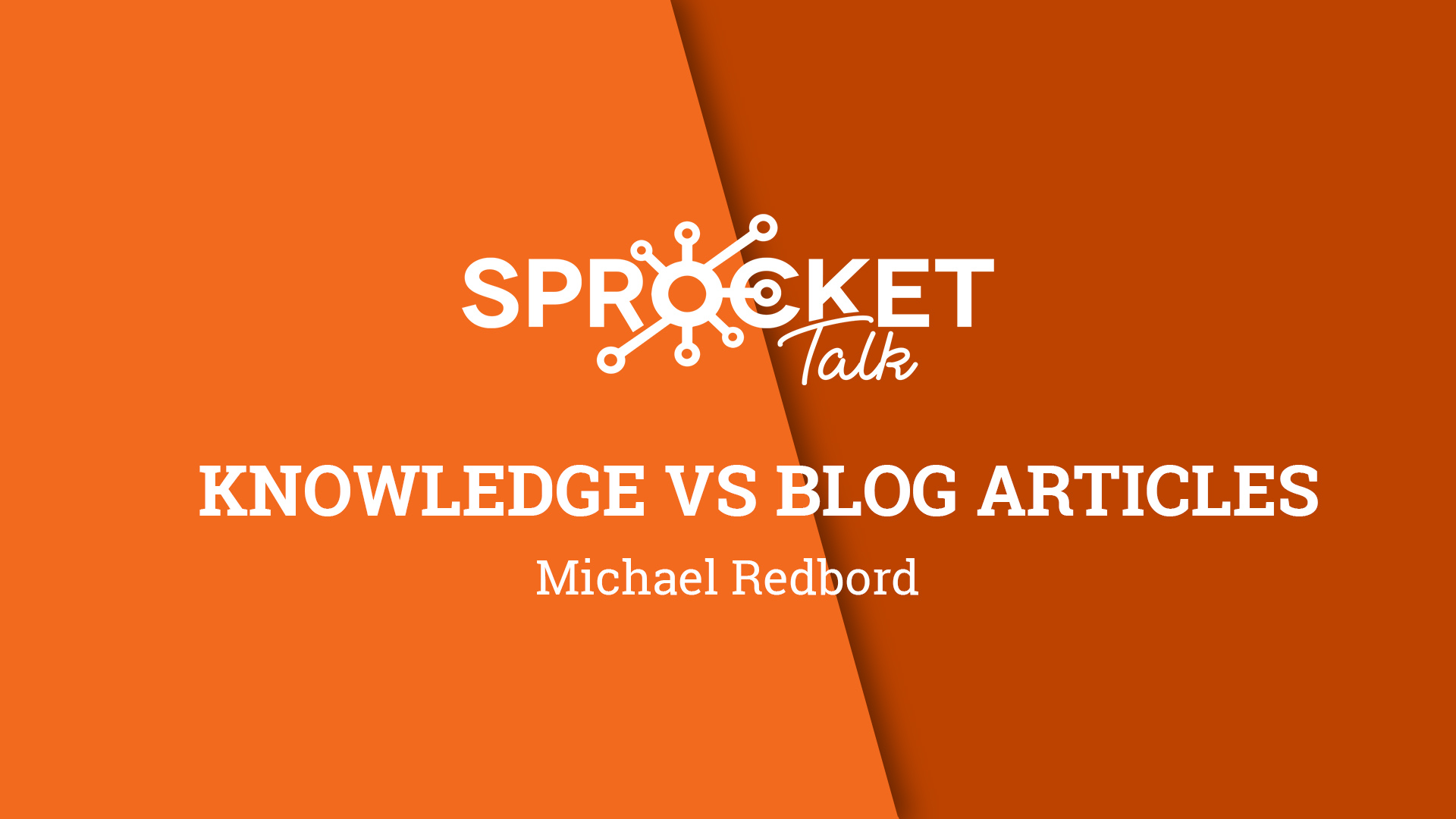 Michael Redbord | Knowledge vs Blog
