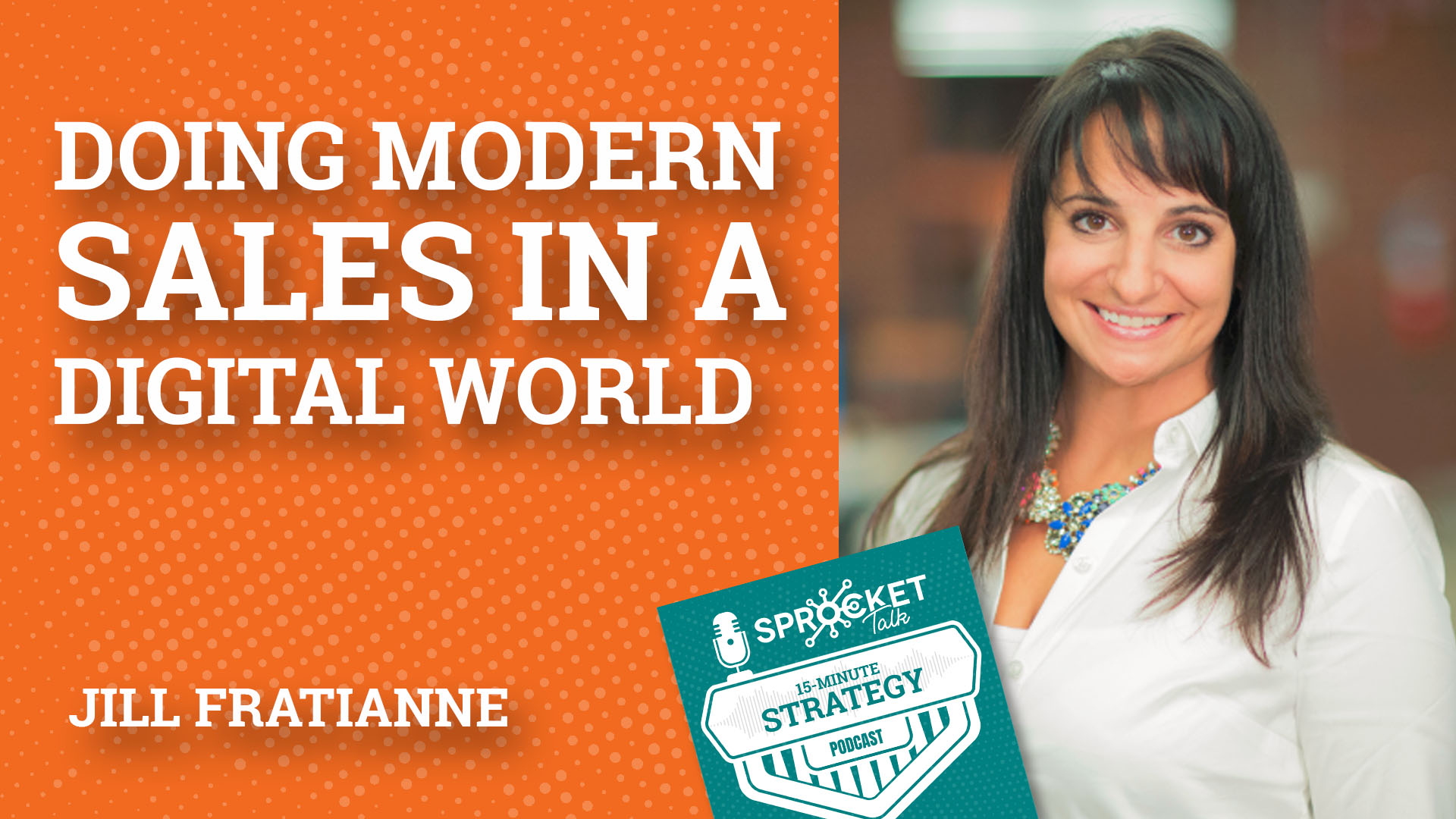 Jill Fratianne: Modern Sales in a Digital World