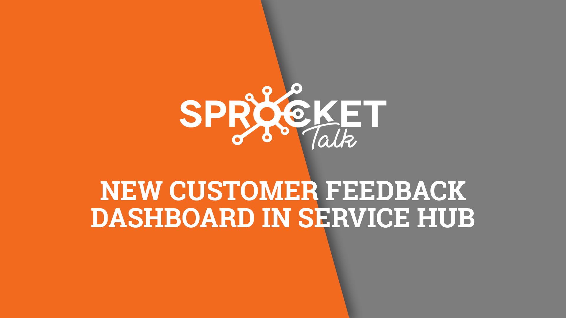 New Customer Feedback Dashboard in Service Hub