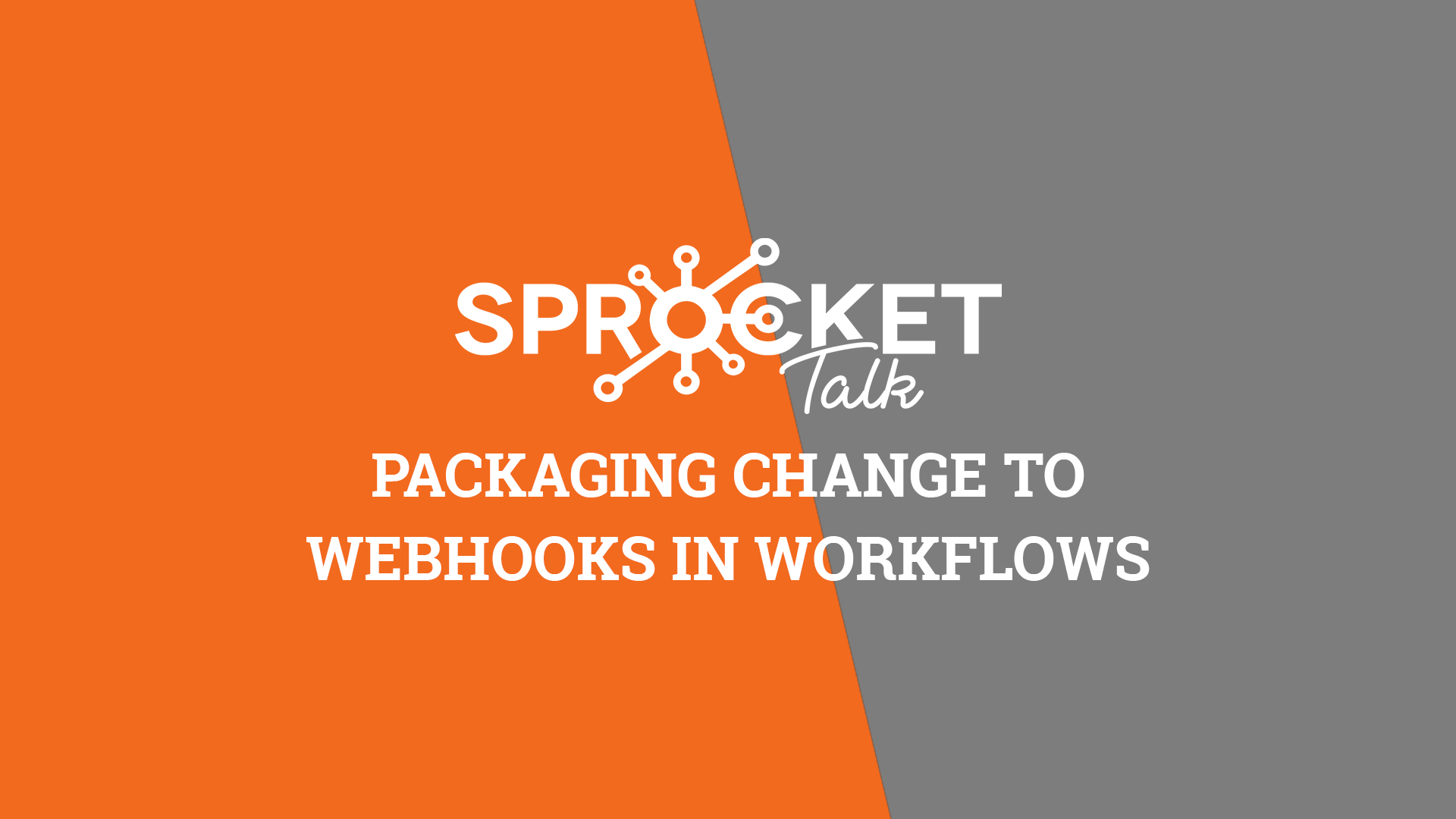 Packaging Change to Webhooks in Workflows